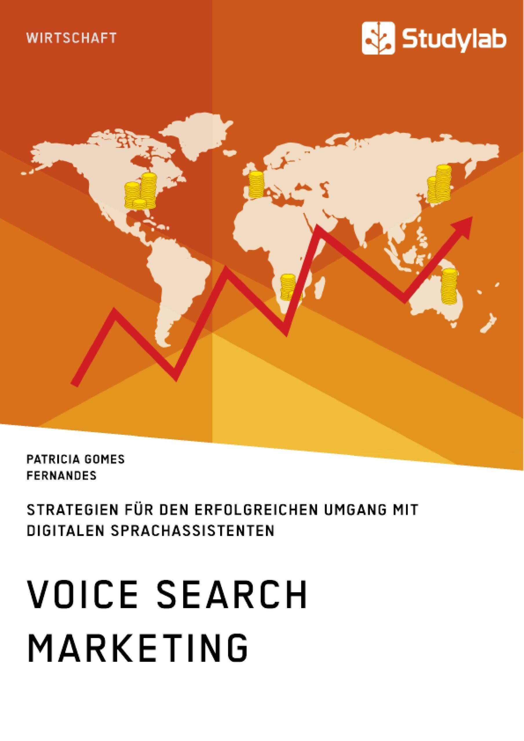 Titel: Voice Search Marketing. Strategien für den erfolgreichen Umgang mit digitalen Sprachassistenten