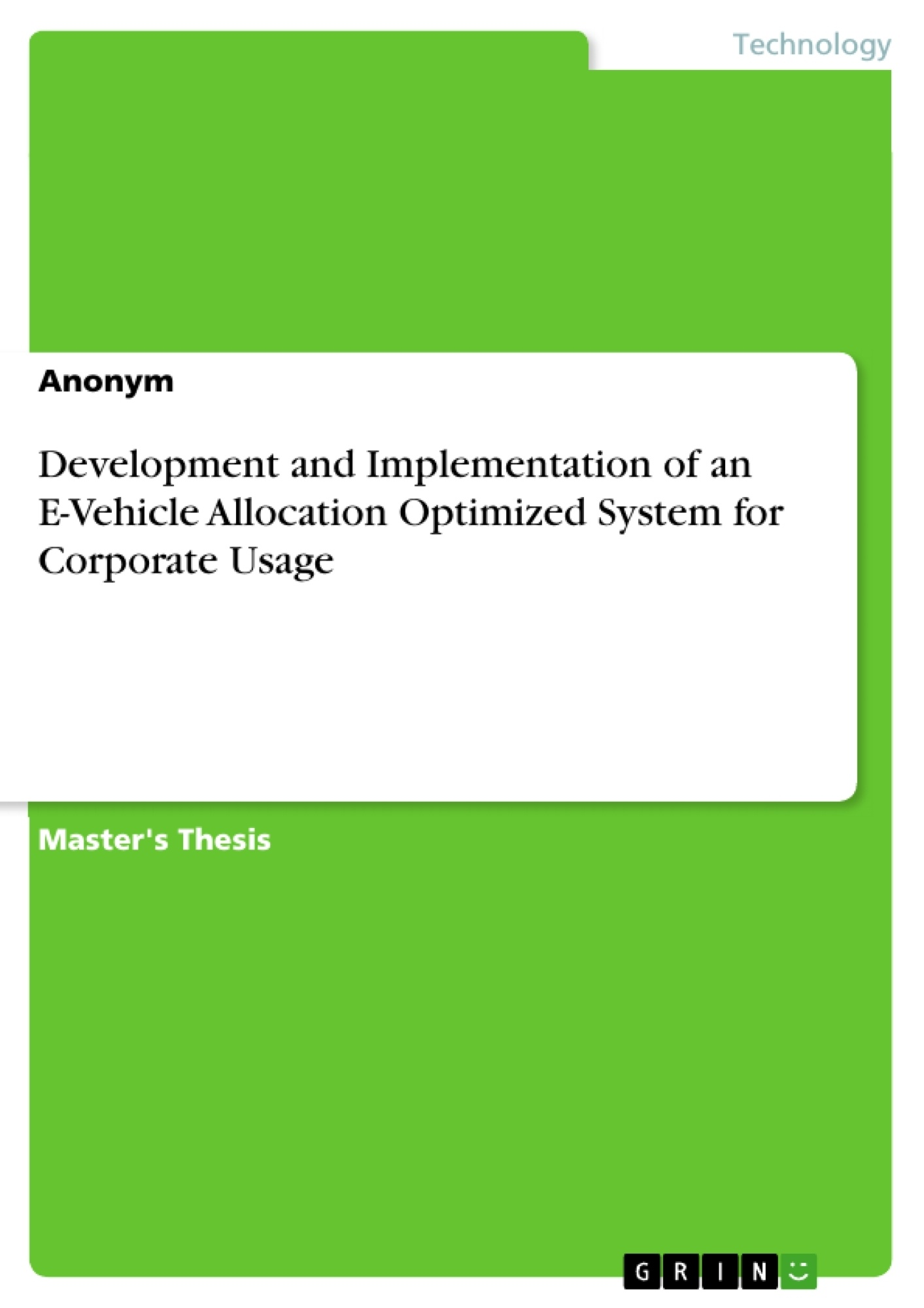 Title: Development and Implementation of an E-Vehicle Allocation Optimized System for Corporate Usage