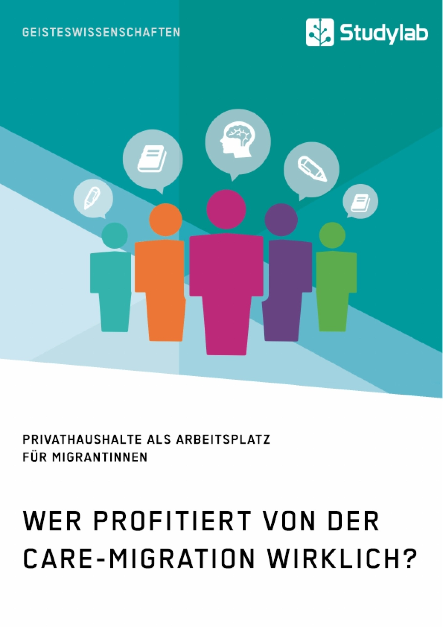 Titel: Wer profitiert von der Care-Migration wirklich? Privathaushalte als Arbeitsplatz für Migrantinnen