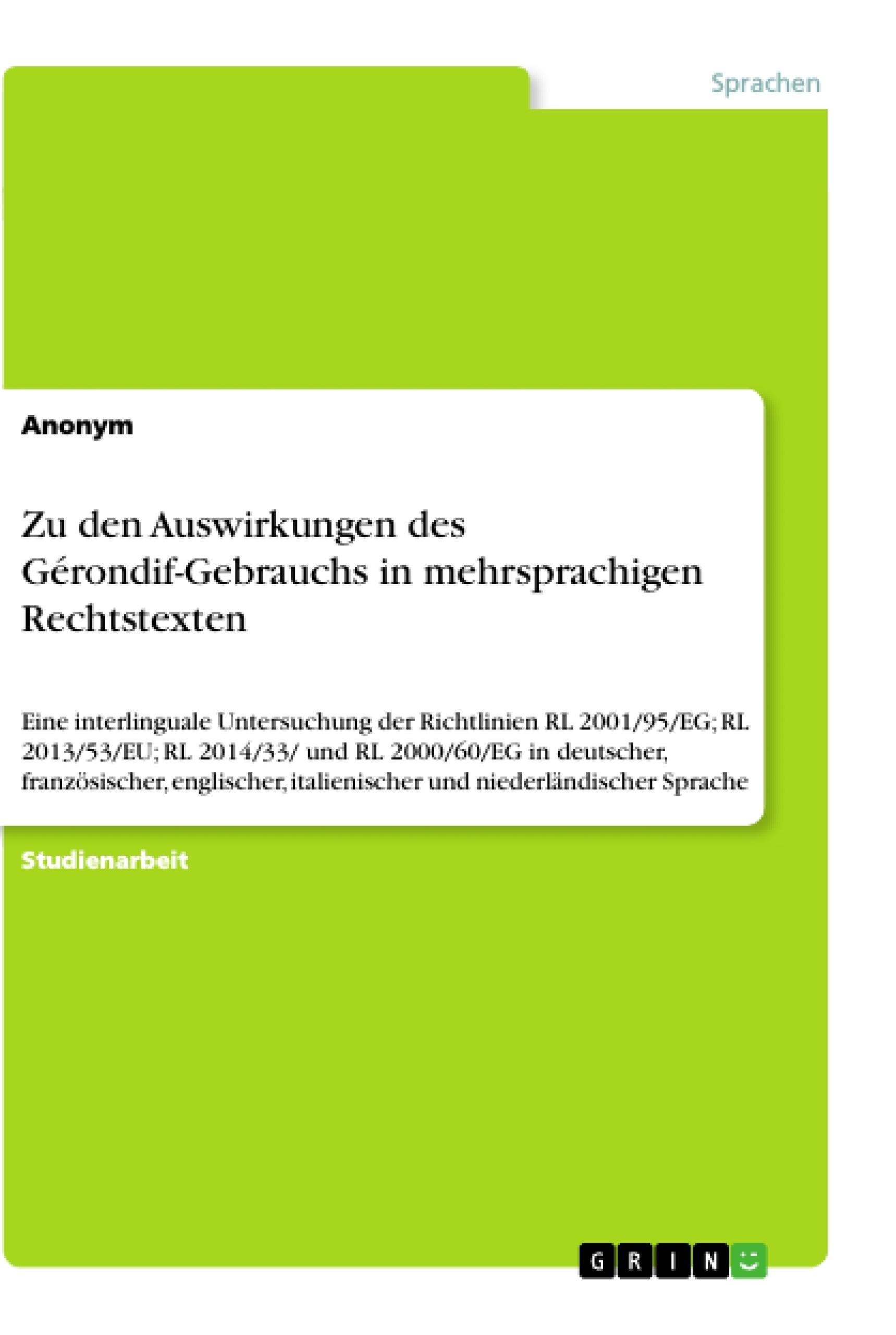 Titel: Zu den Auswirkungen des Gérondif-Gebrauchs in mehrsprachigen Rechtstexten