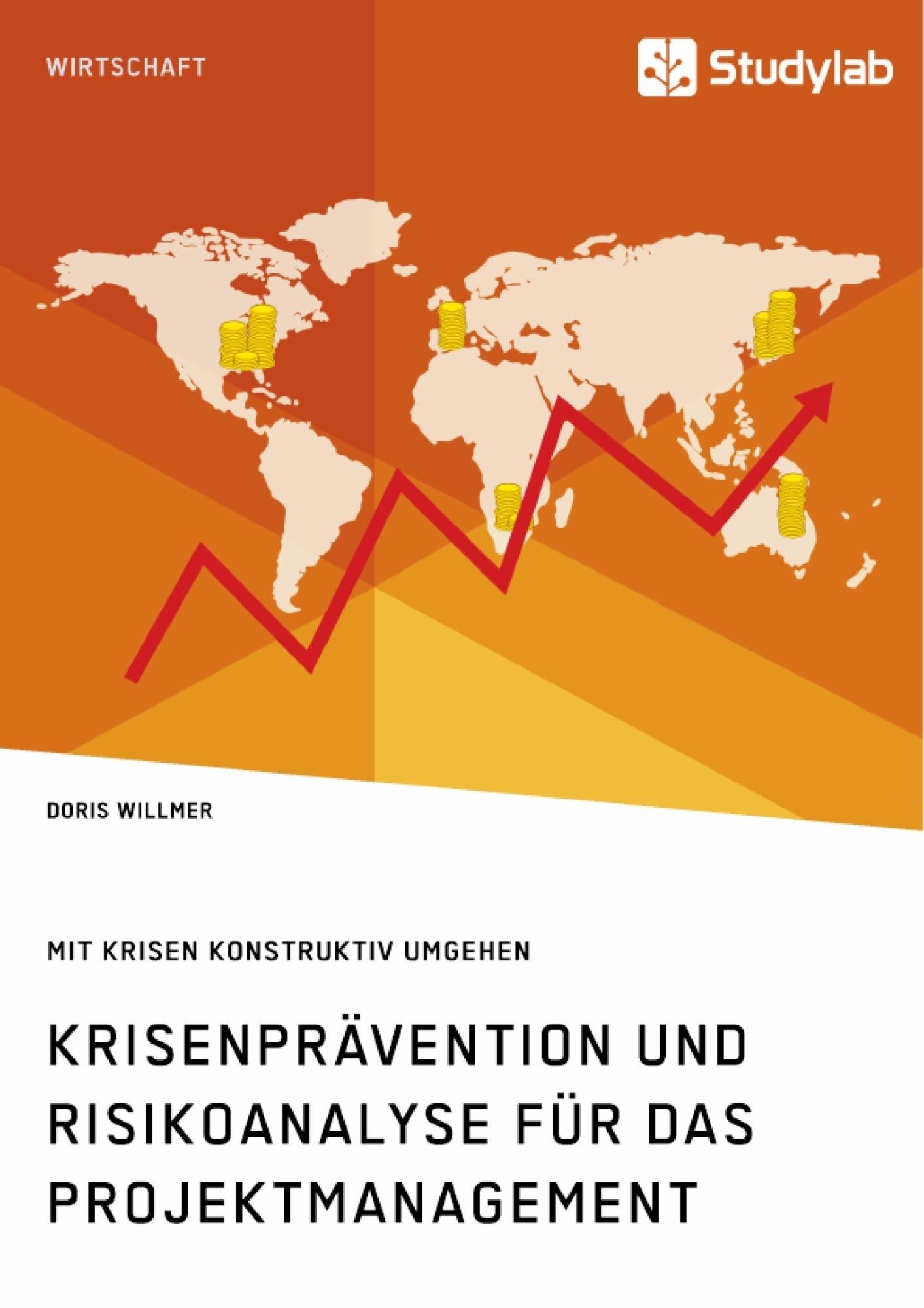 Titel: Krisenprävention und Risikoanalyse für das Projektmanagement. Mit Krisen konstruktiv umgehen