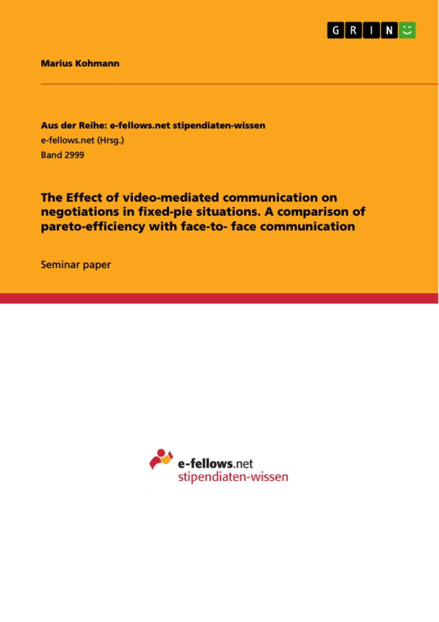 Title: The Effect of video-mediated communication on negotiations in fixed-pie situations. A comparison of pareto-efficiency with face-to- face communication