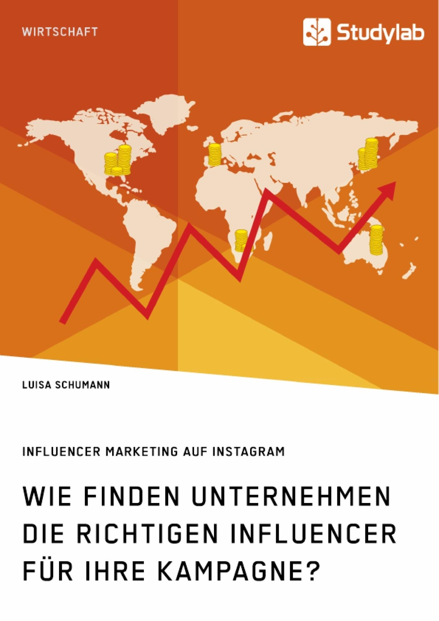 Titel: Wie finden Unternehmen die richtigen Influencer für ihre Kampagne? Influencer Marketing auf Instagram