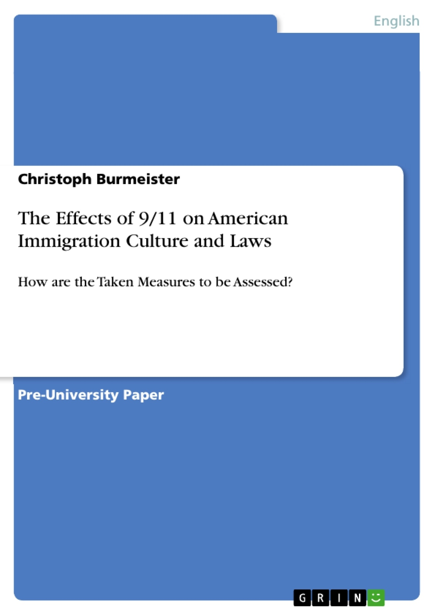 Title: The Effects of 9/11 on American Immigration Culture and Laws