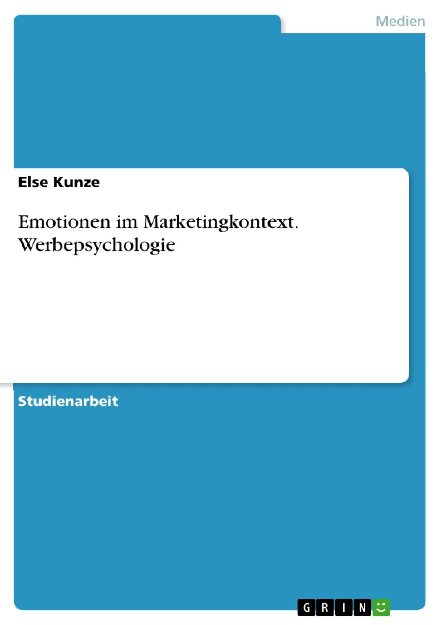 Titel: Emotionen im Marketingkontext. Werbepsychologie