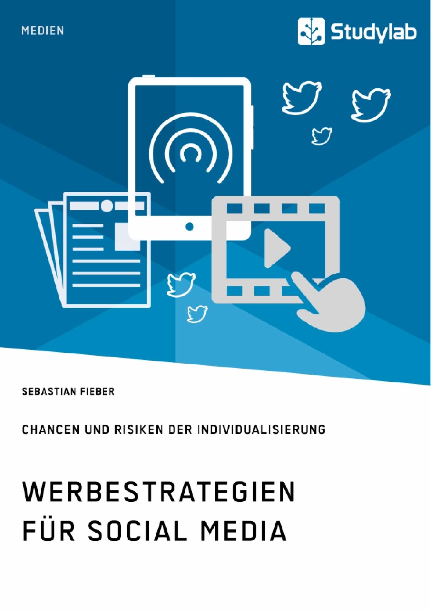 Titel: Werbestrategien für Social Media. Chancen und Risiken der Individualisierung