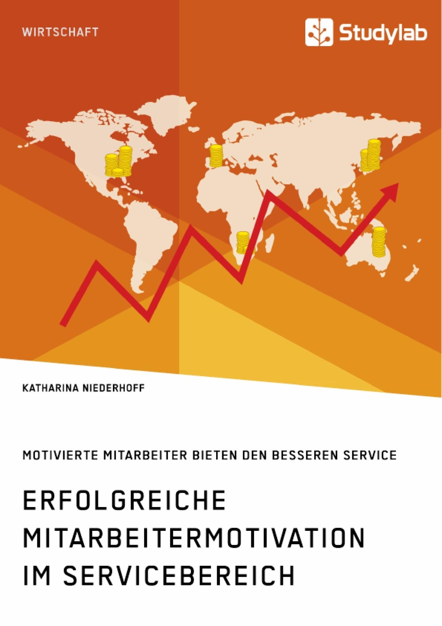 Titel: Erfolgreiche Mitarbeitermotivation im Servicebereich. Motivierte Mitarbeiter bieten den besseren Service