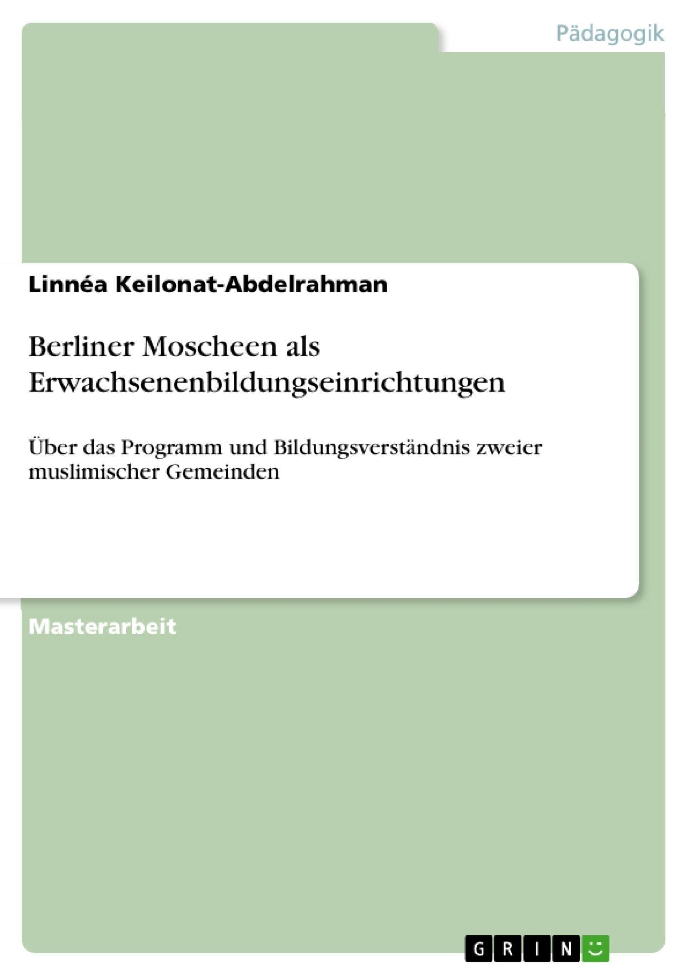 Titel: Berliner Moscheen als Erwachsenenbildungseinrichtungen