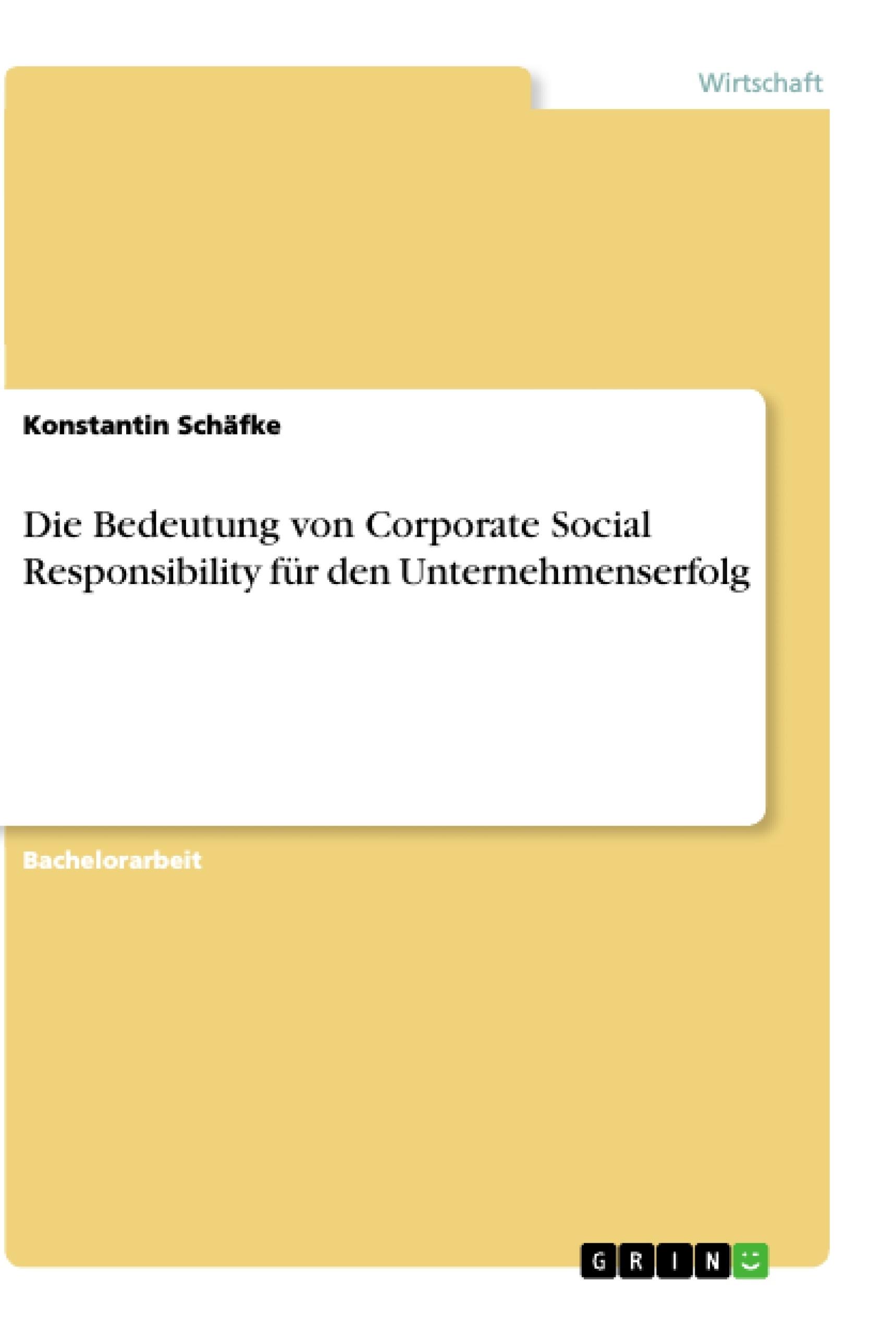 Titel: Die Bedeutung von Corporate Social Responsibility für den Unternehmenserfolg