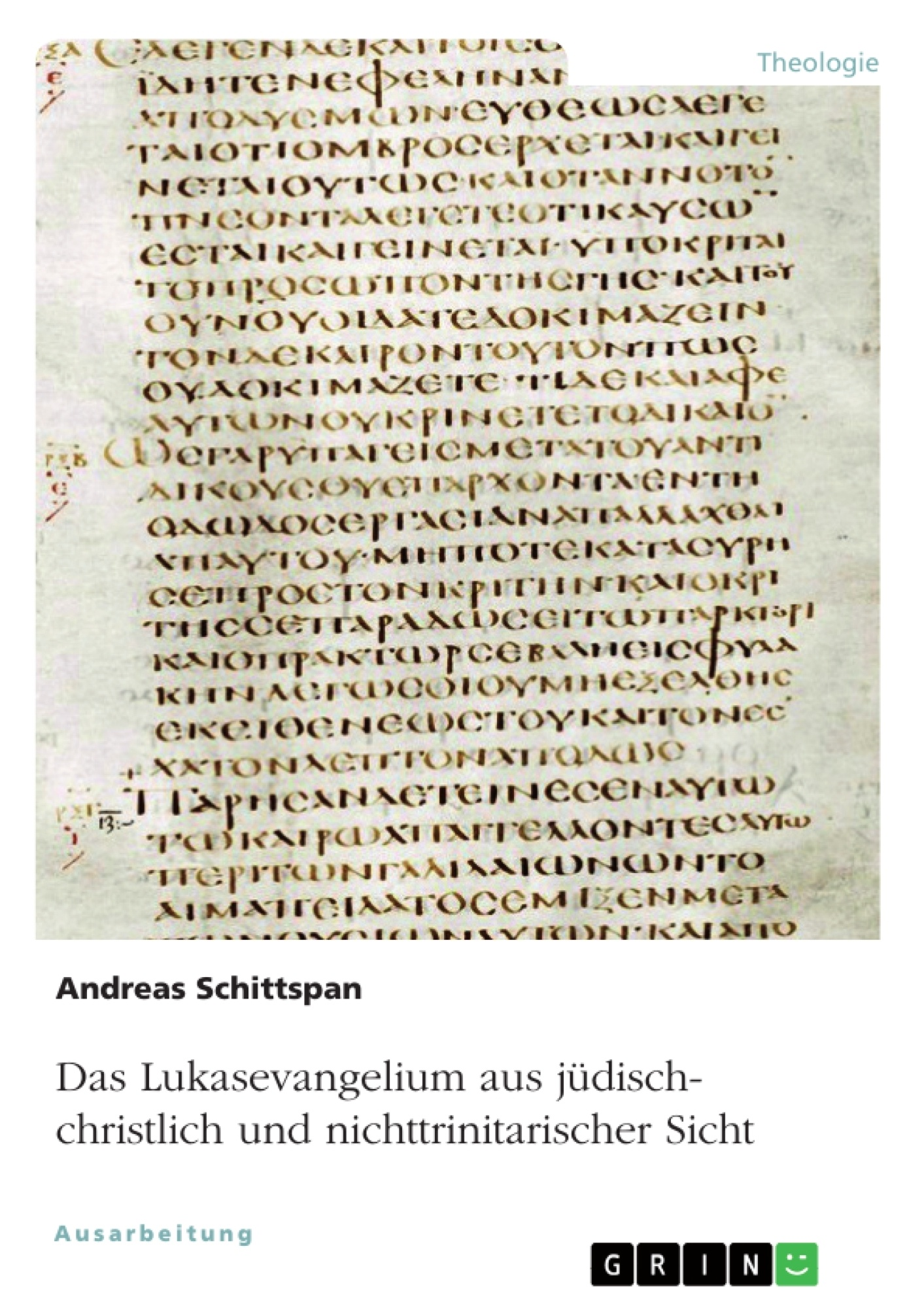Titel: Das Lukasevangelium aus jüdisch-christlich und nichttrinitarischer Sicht