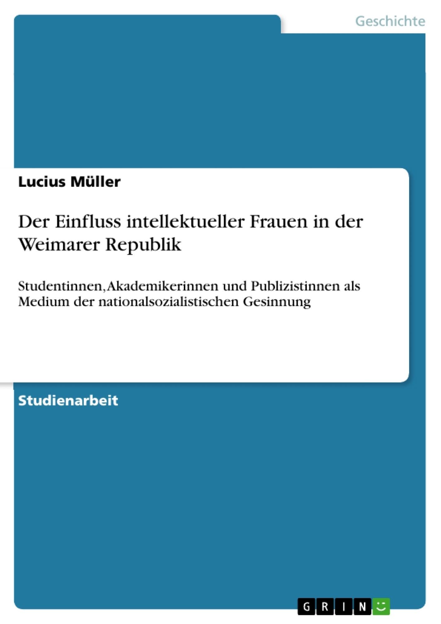 Titel: Der Einfluss intellektueller Frauen in der Weimarer Republik