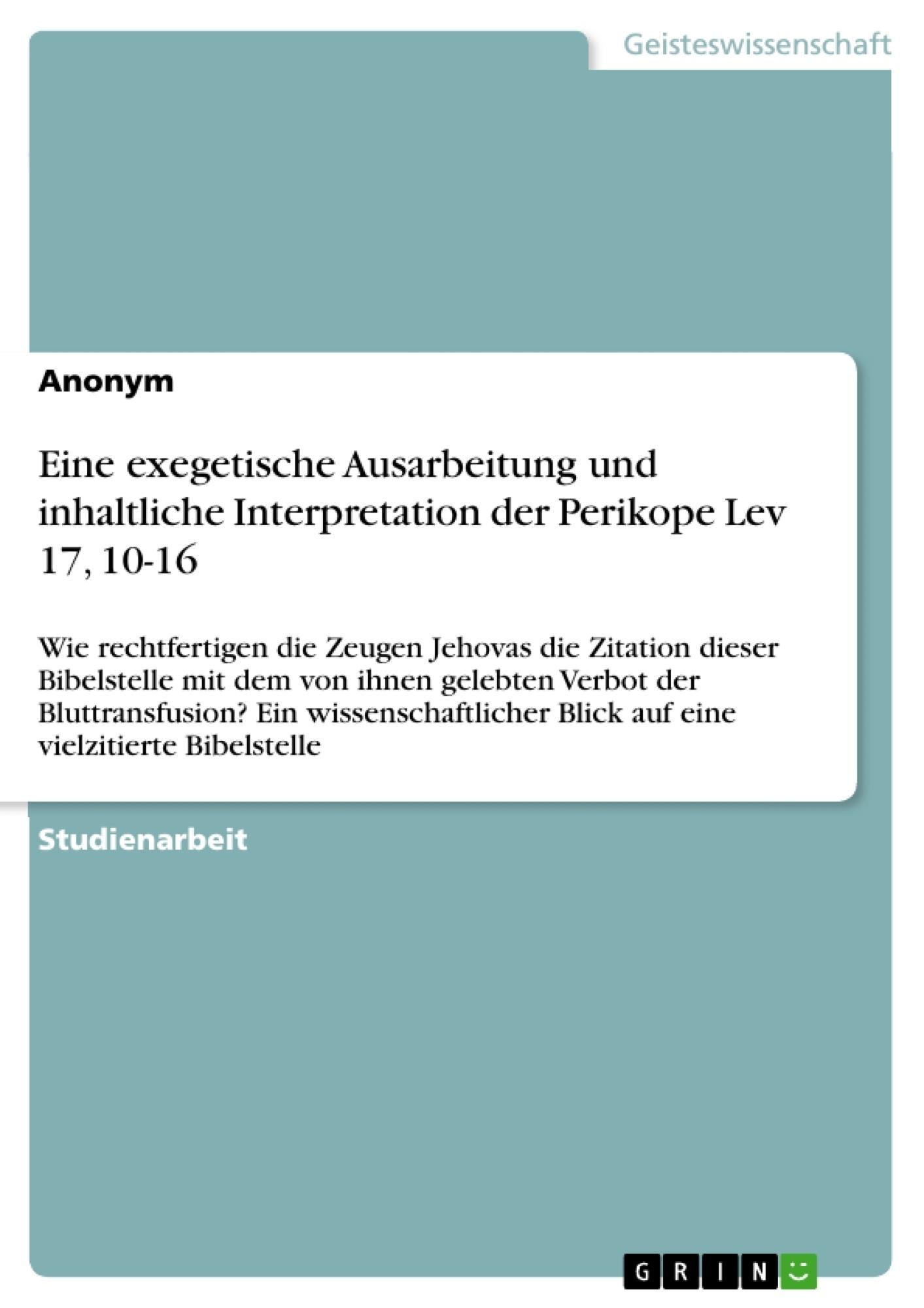 Titel: Eine exegetische Ausarbeitung und inhaltliche Interpretation der Perikope Lev 17, 10-16