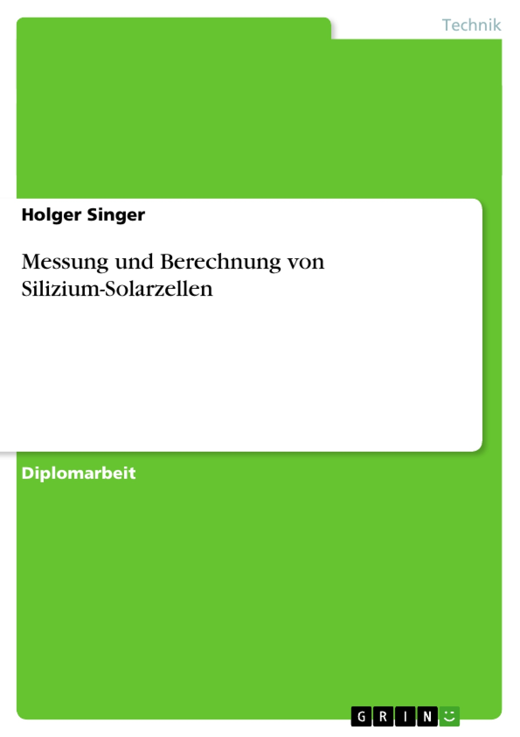 Titel: Messung und Berechnung von Silizium-Solarzellen