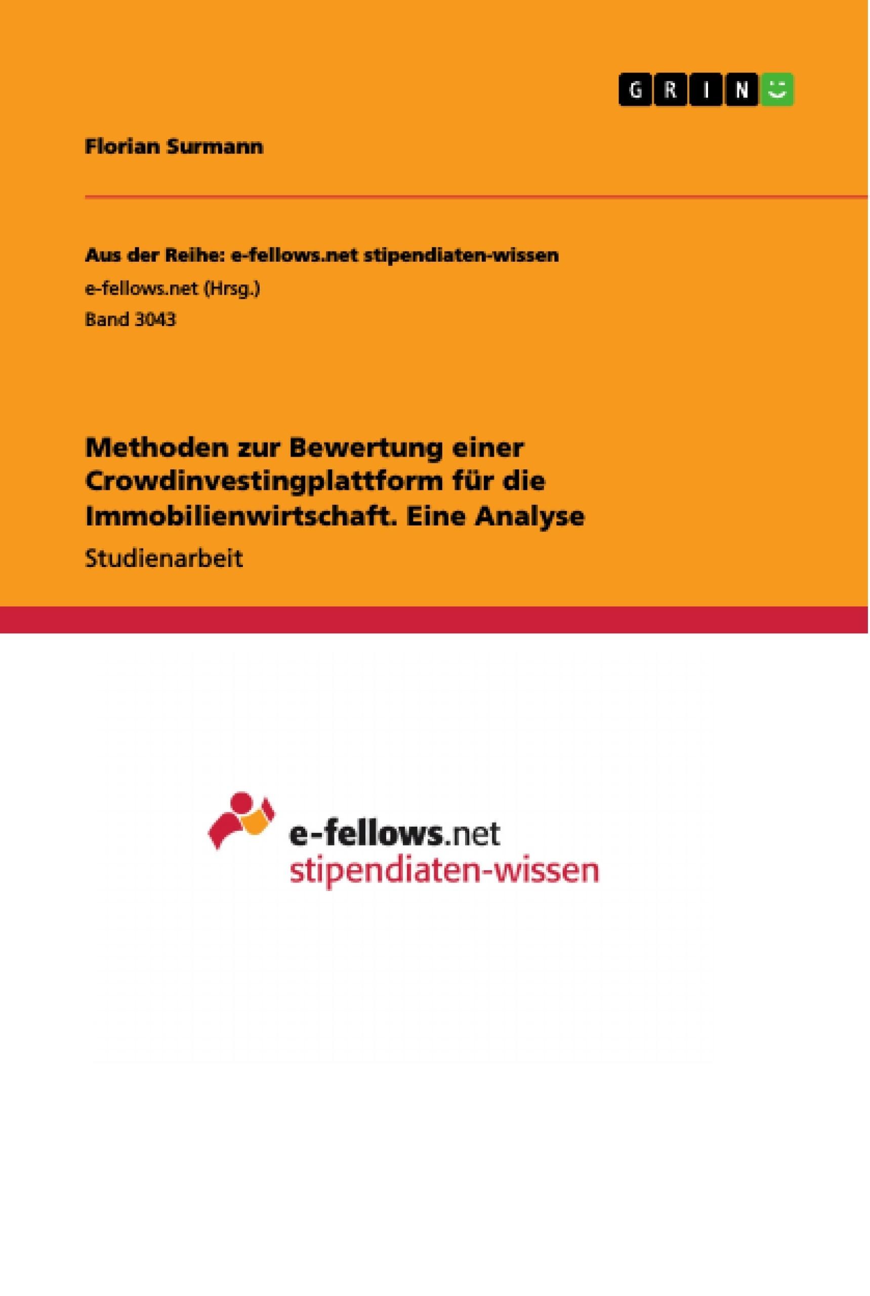 Titel: Methoden zur Bewertung einer Crowdinvestingplattform für die Immobilienwirtschaft. Eine Analyse