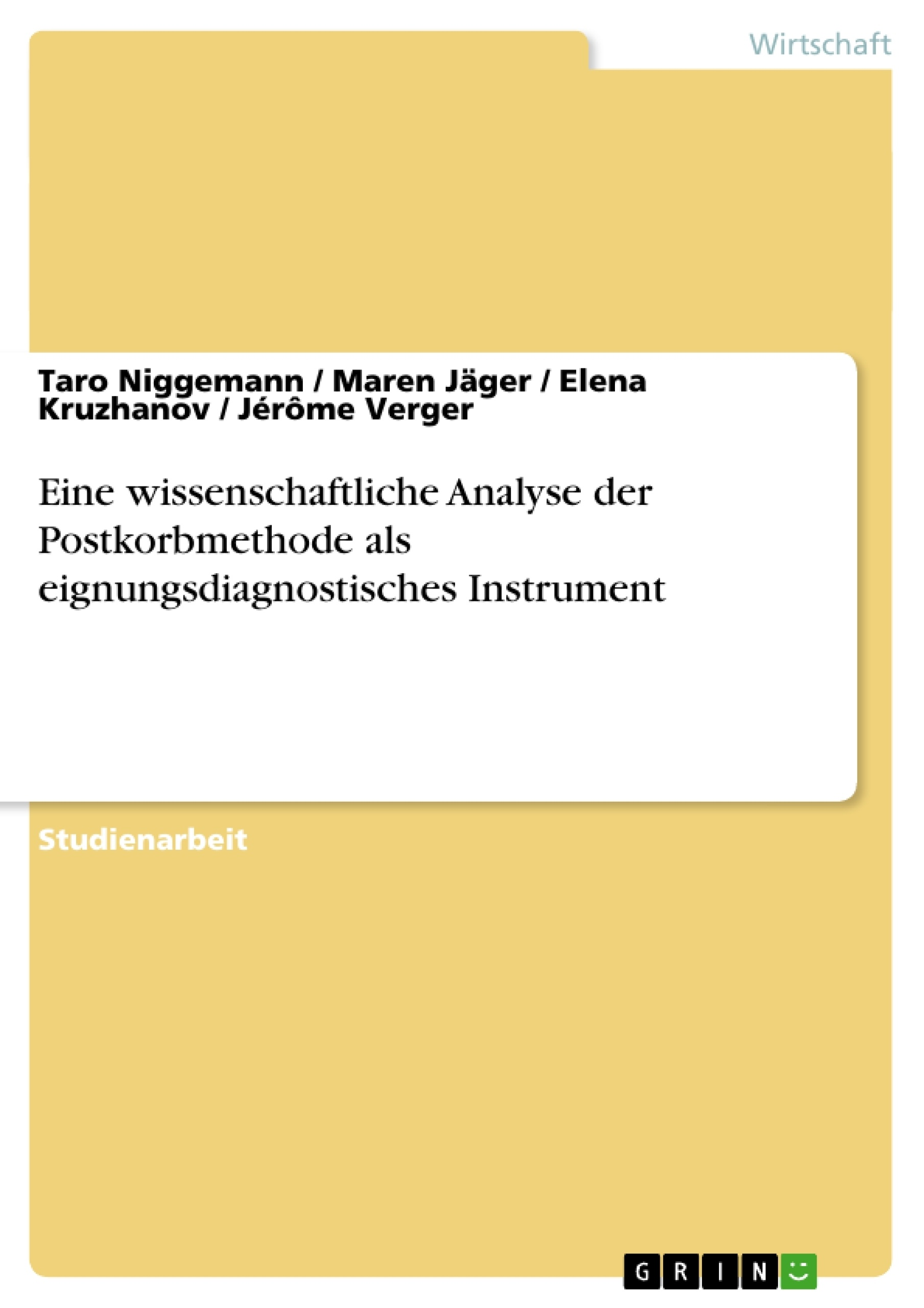 Titel: Eine wissenschaftliche Analyse der Postkorbmethode als eignungsdiagnostisches Instrument
