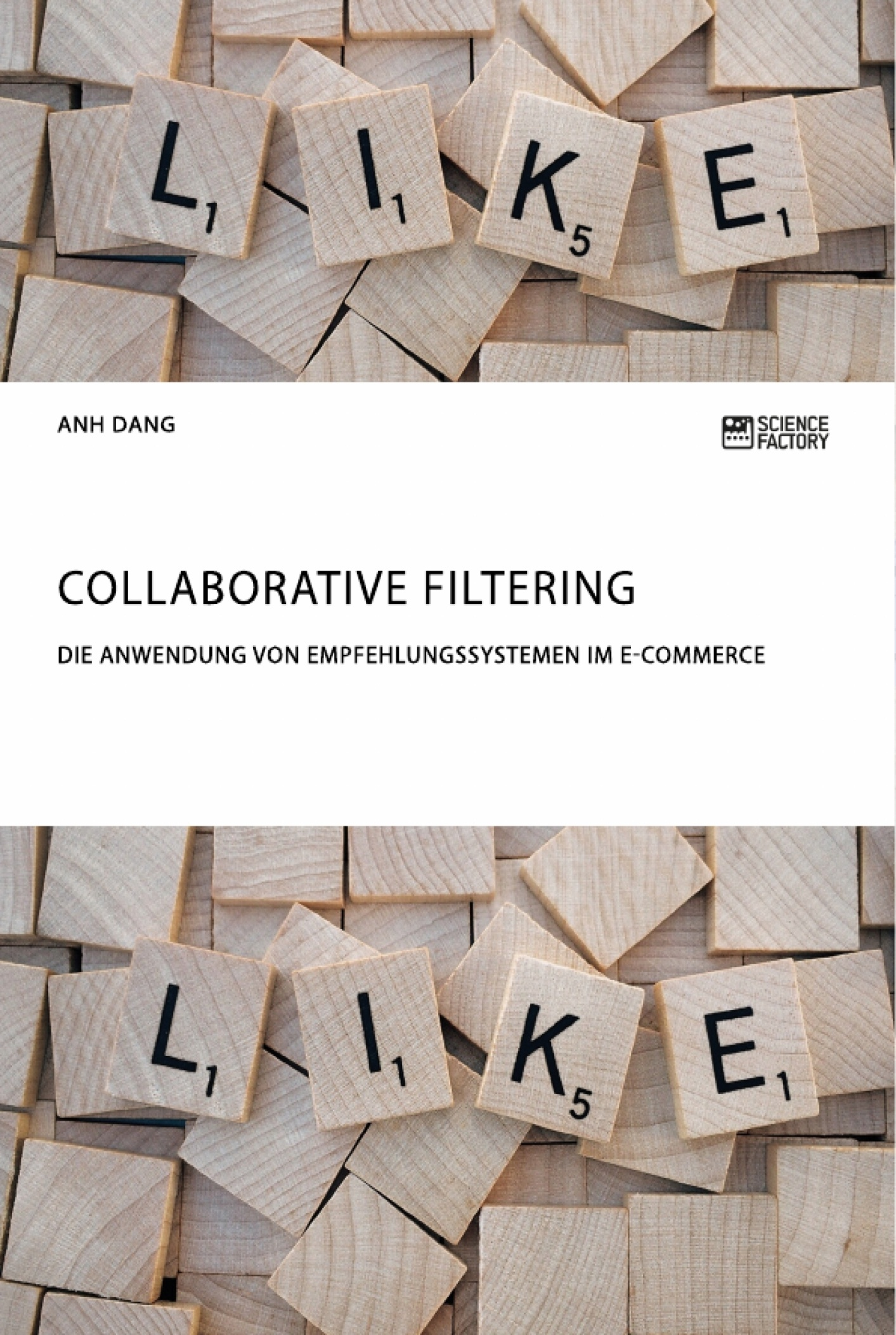 Titel: Collaborative Filtering. Die Anwendung von Empfehlungssystemen im E-Commerce