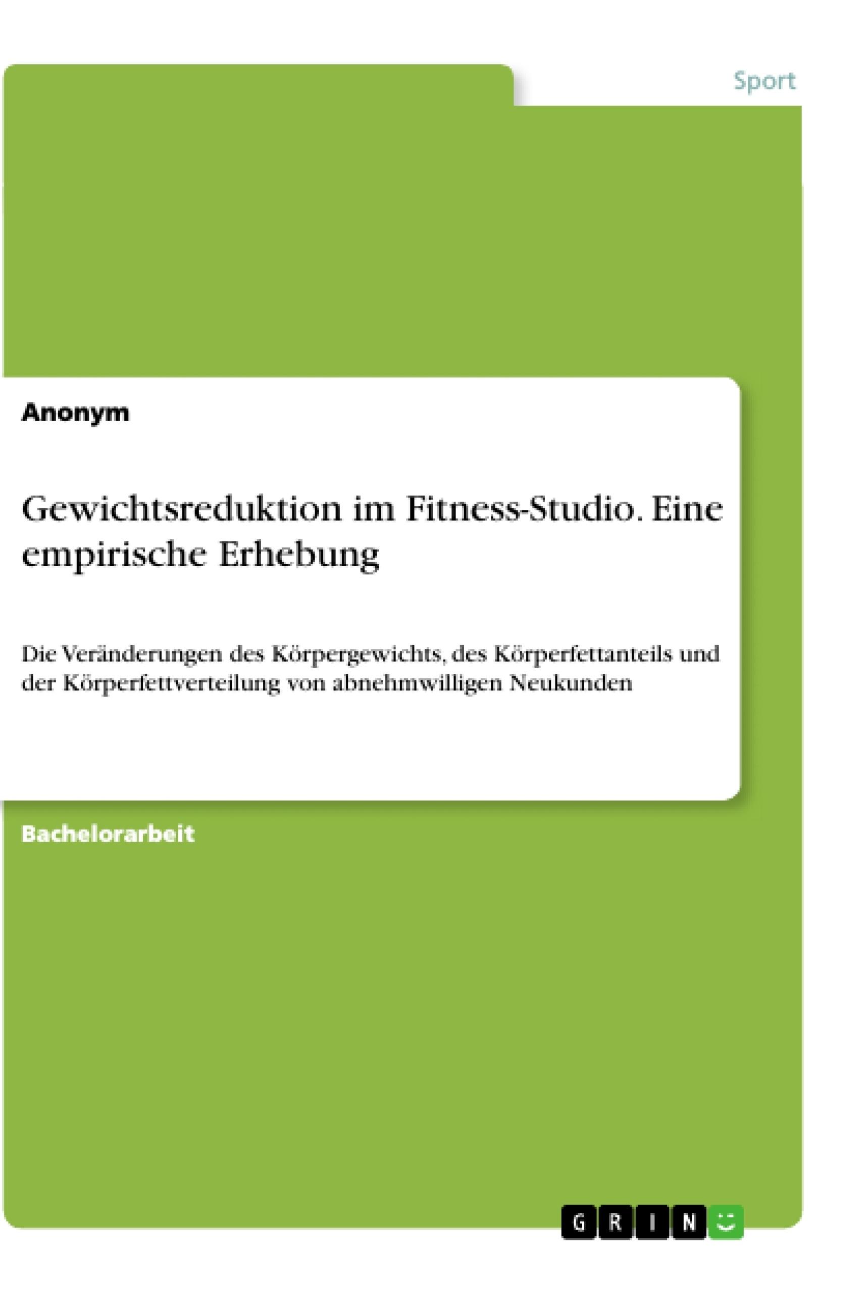 Titel: Gewichtsreduktion im Fitness-Studio. Eine empirische Erhebung