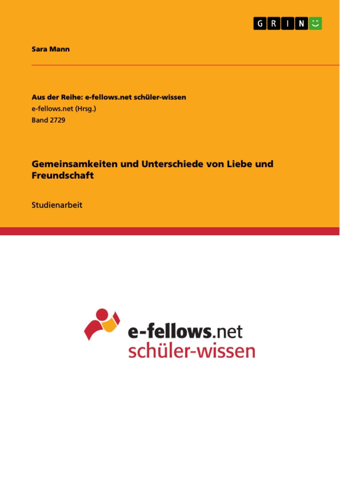 Titel: Gemeinsamkeiten und Unterschiede von Liebe und Freundschaft