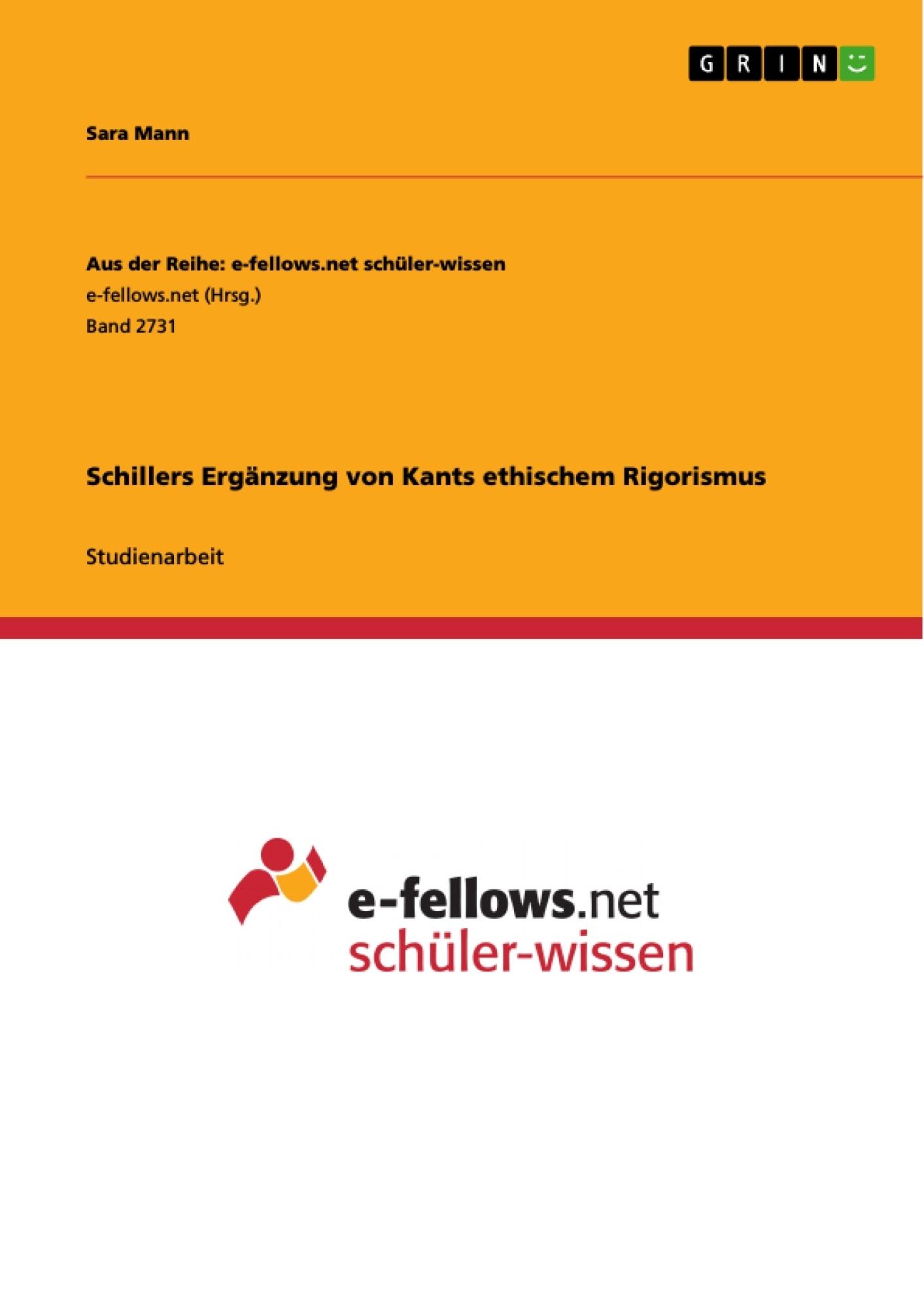 Titel: Schillers Ergänzung von Kants ethischem Rigorismus