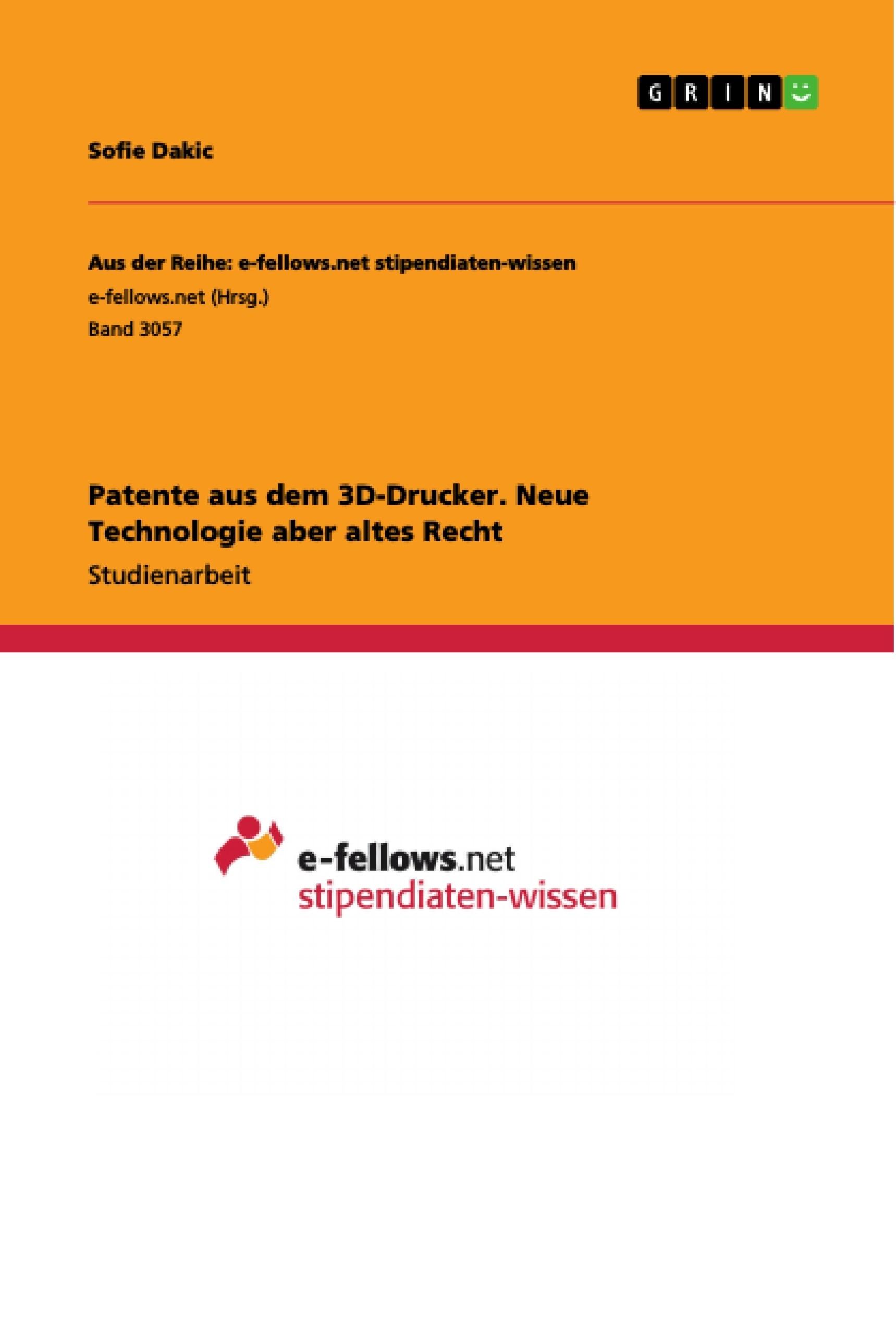 Titel: Patente aus dem 3D-Drucker. Neue Technologie aber altes Recht