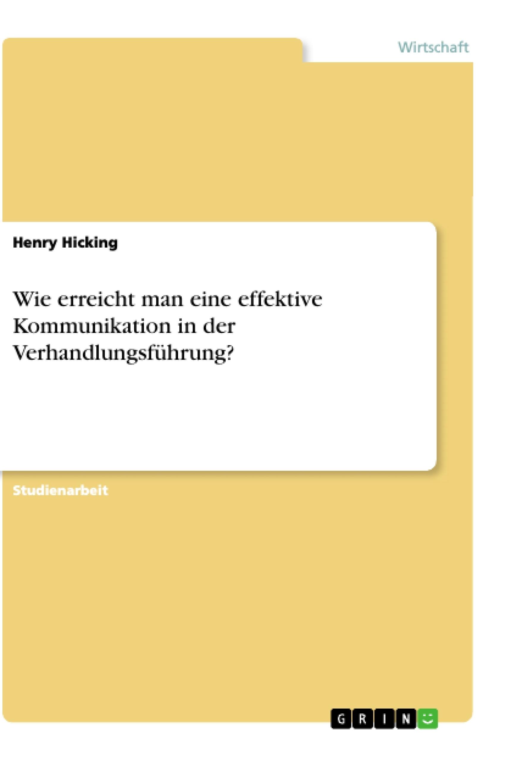 Titel: Wie erreicht man eine effektive Kommunikation in der Verhandlungsführung?