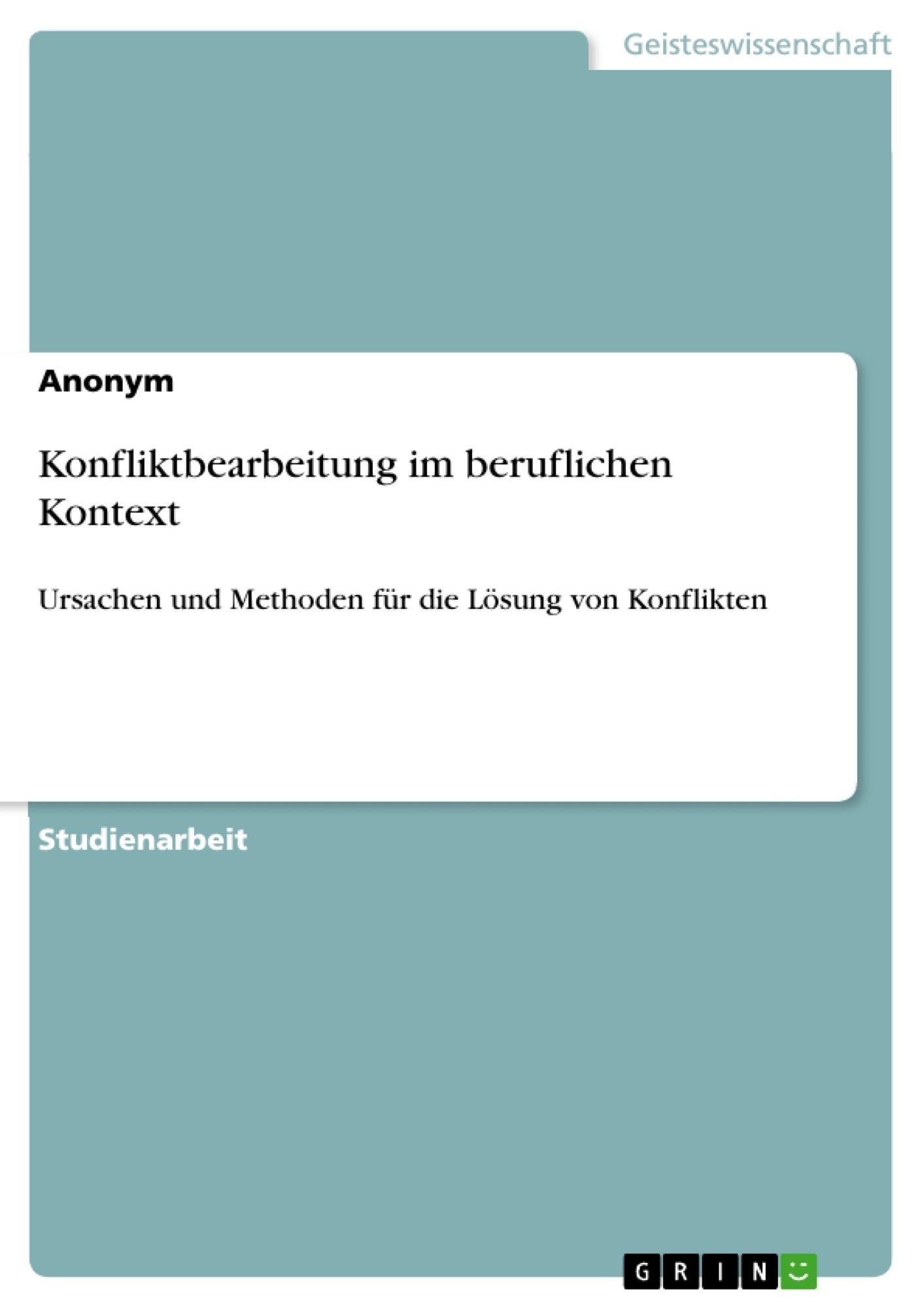 Titel: Konfliktbearbeitung im beruflichen Kontext