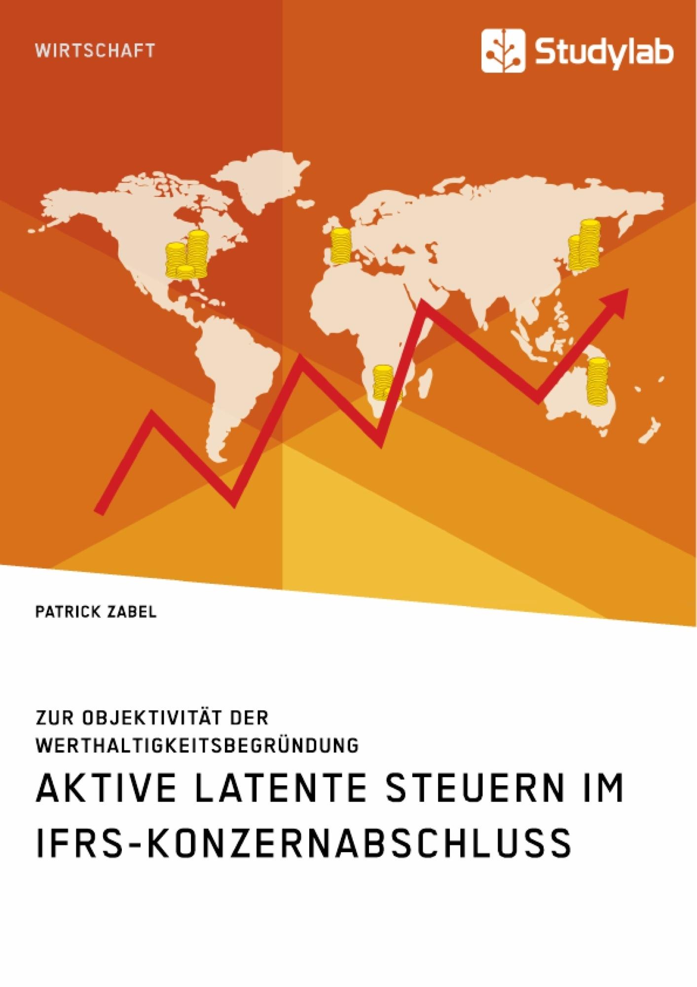 Titel: Aktive latente Steuern im IFRS-Konzernabschluss. Zur Objektivität der Werthaltigkeitsbegründung