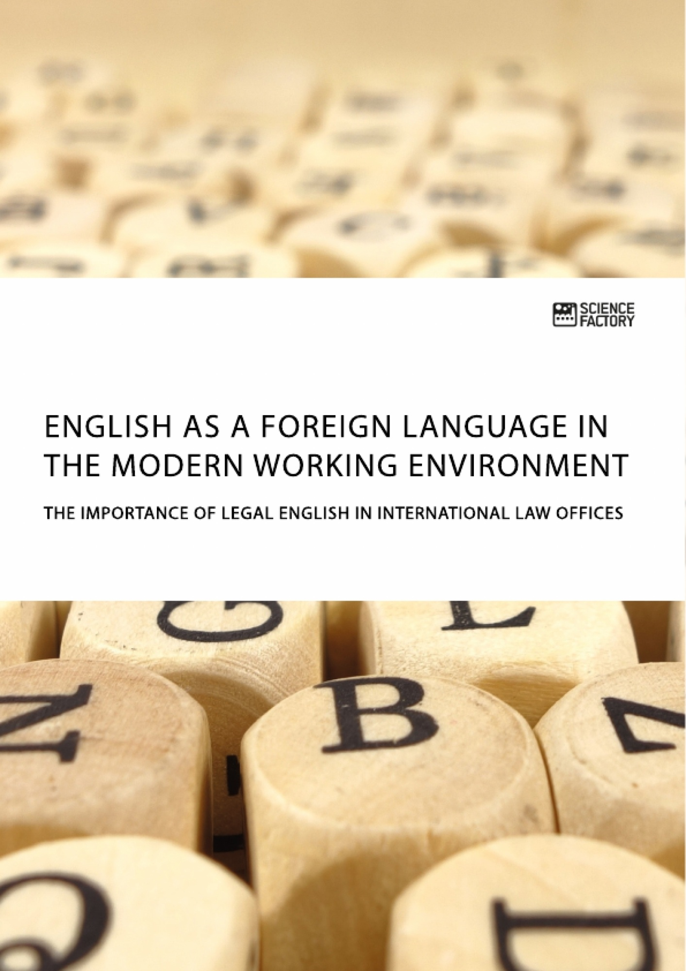 Title: English as a foreign language in the modern working environment. The importance of Legal English in international law offices