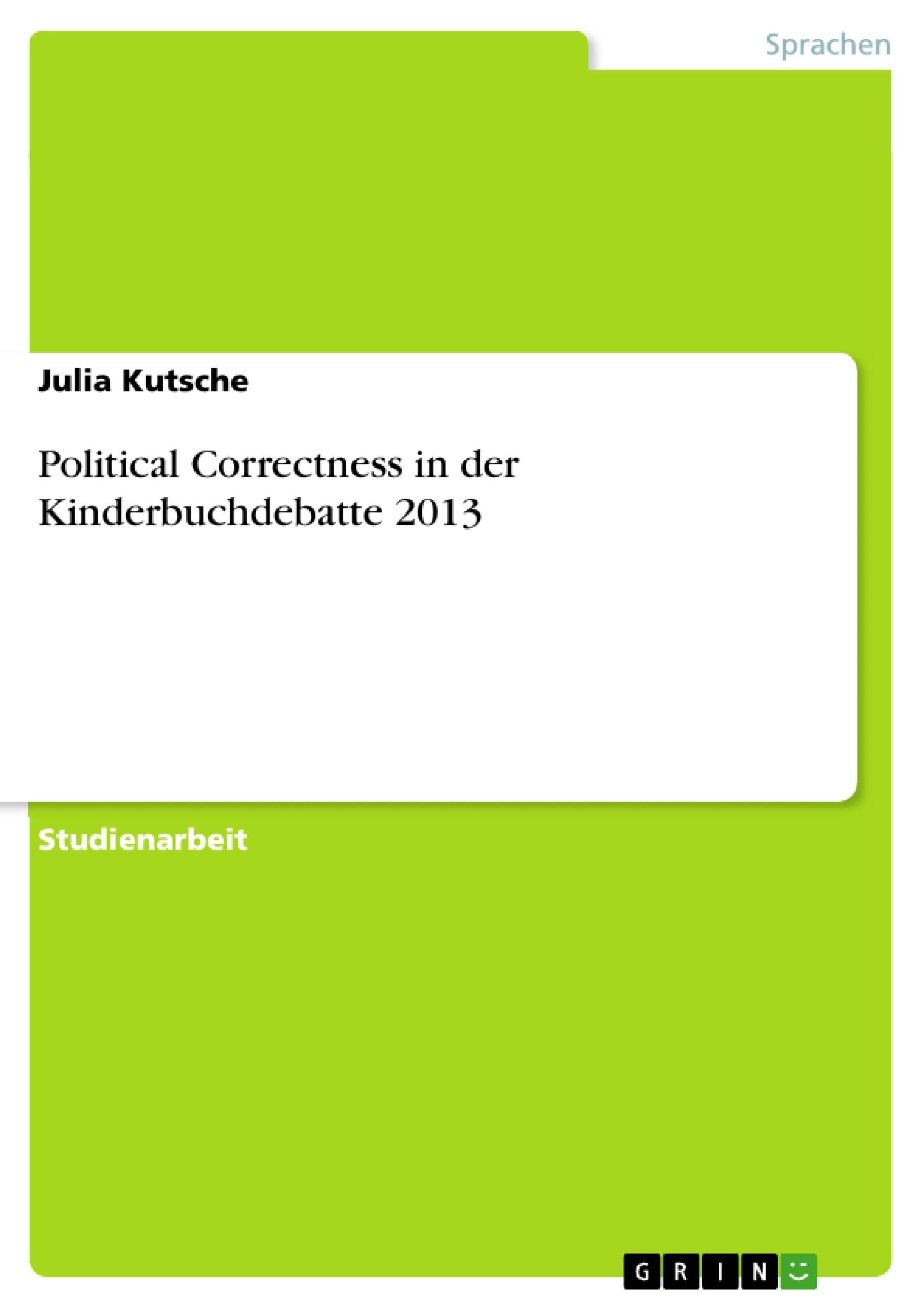 Titel: Political Correctness in der Kinderbuchdebatte 2013