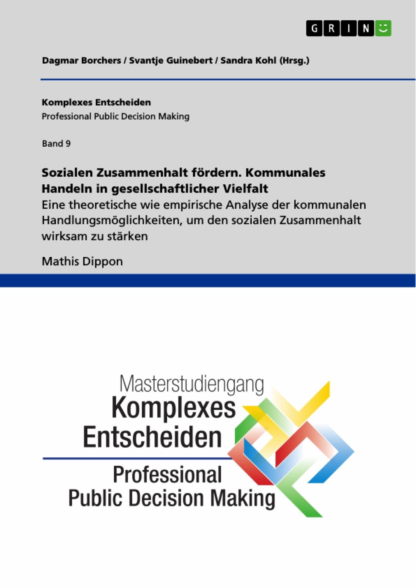 Titel: Sozialen Zusammenhalt fördern. Kommunales Handeln in gesellschaftlicher Vielfalt