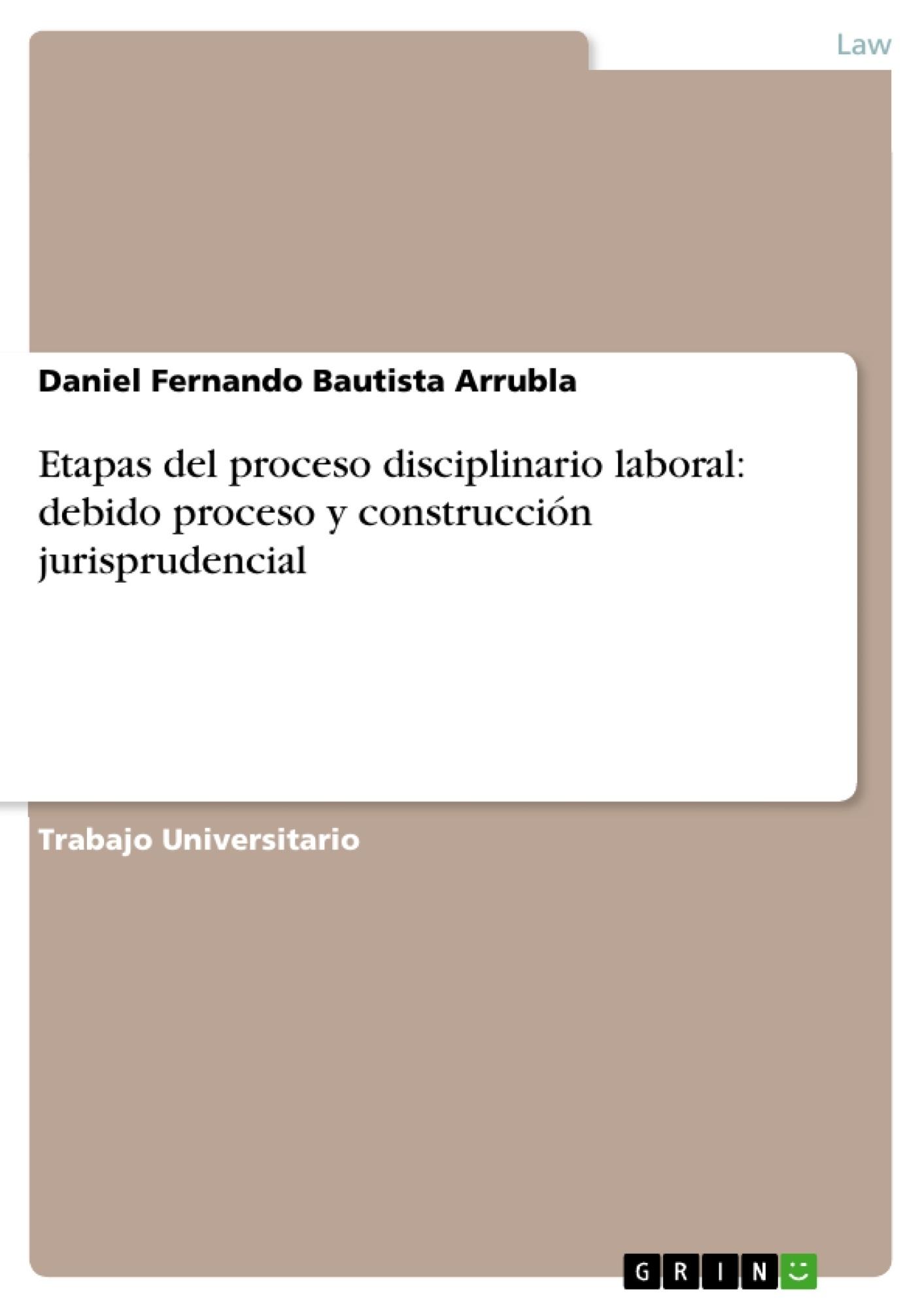Título: Etapas del proceso disciplinario laboral: debido proceso y construcción jurisprudencial