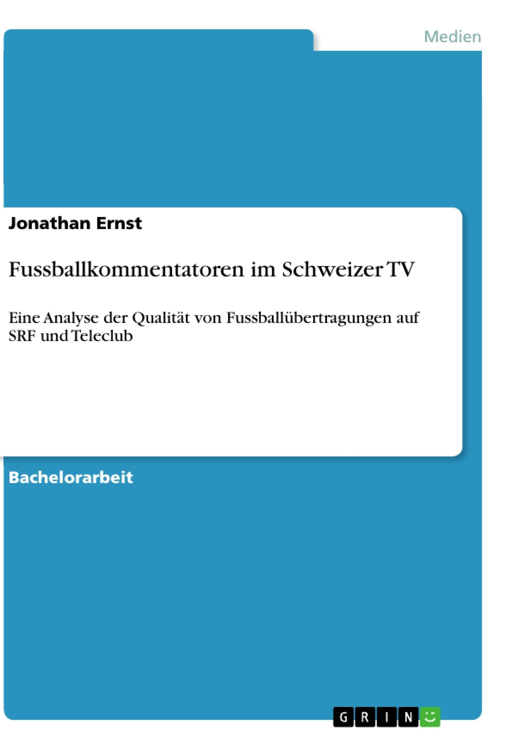 Titel: Fussballkommentatoren im Schweizer TV