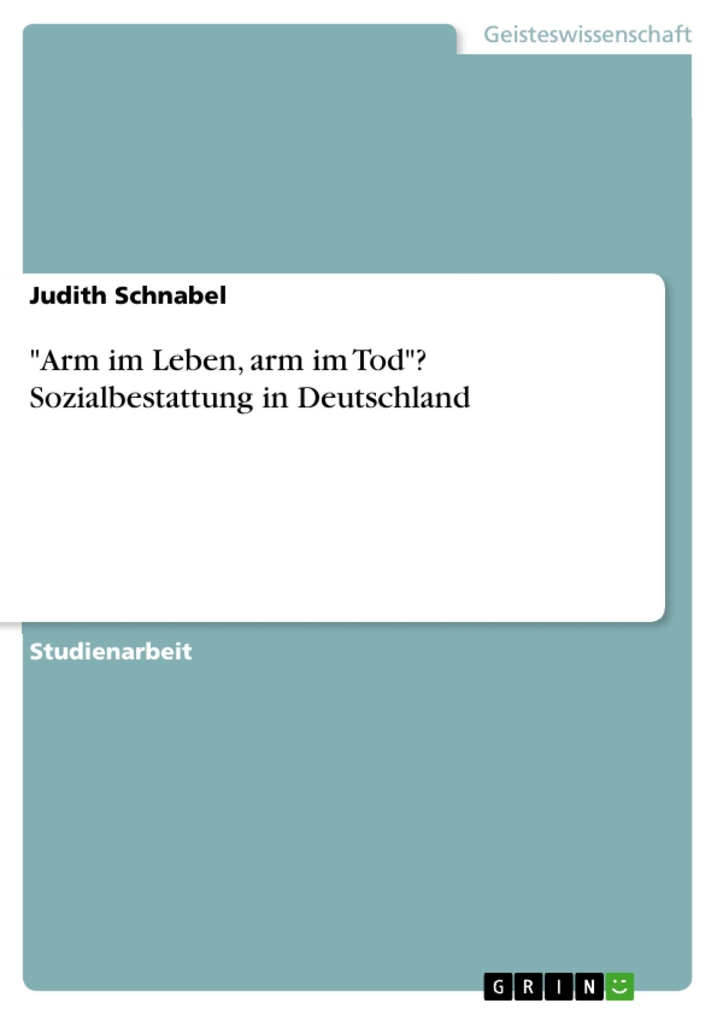"""Titel: """"Arm im Leben, arm im Tod""""? Sozialbestattung in Deutschland"""