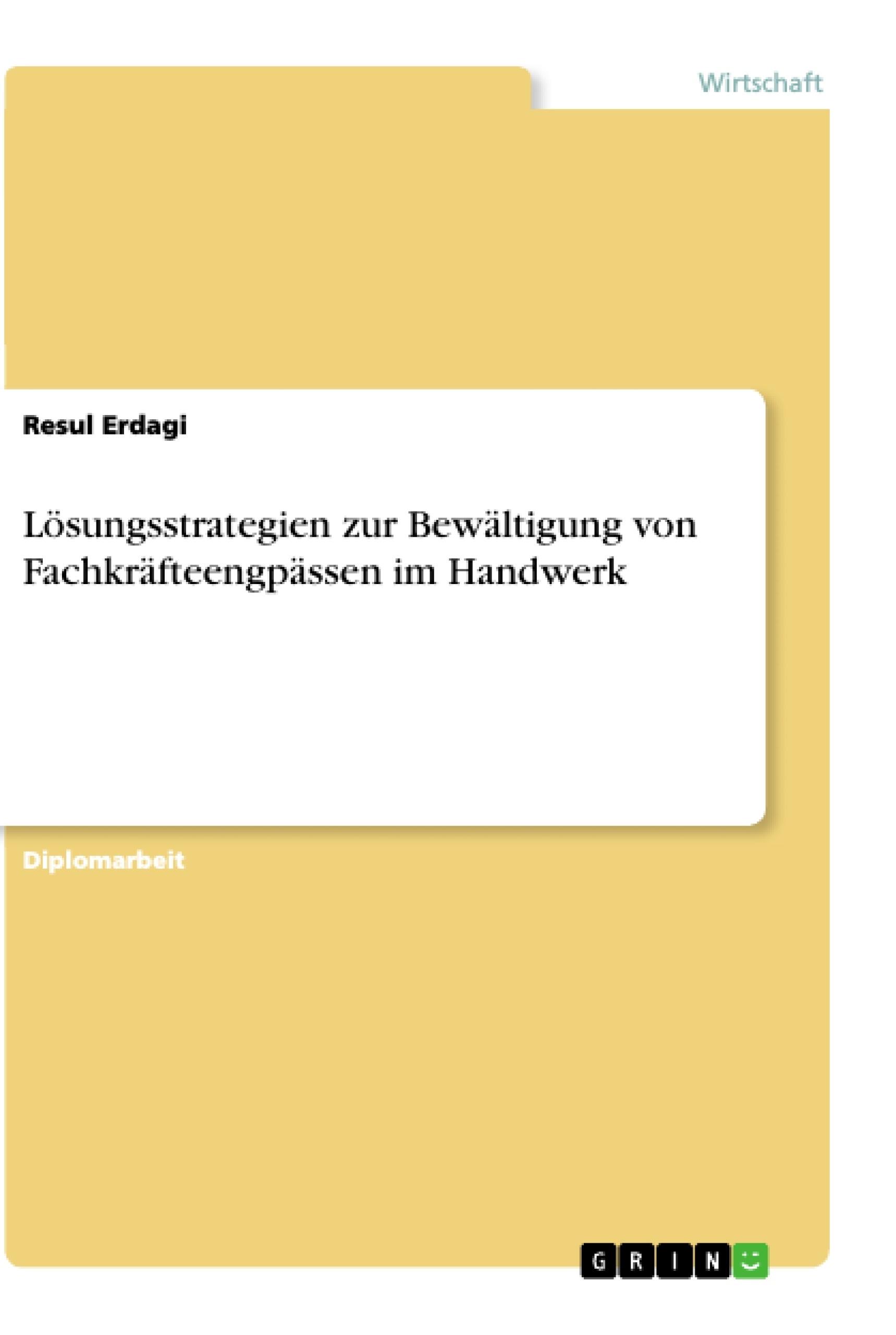 Titel: Lösungsstrategien zur Bewältigung von Fachkräfteengpässen im Handwerk