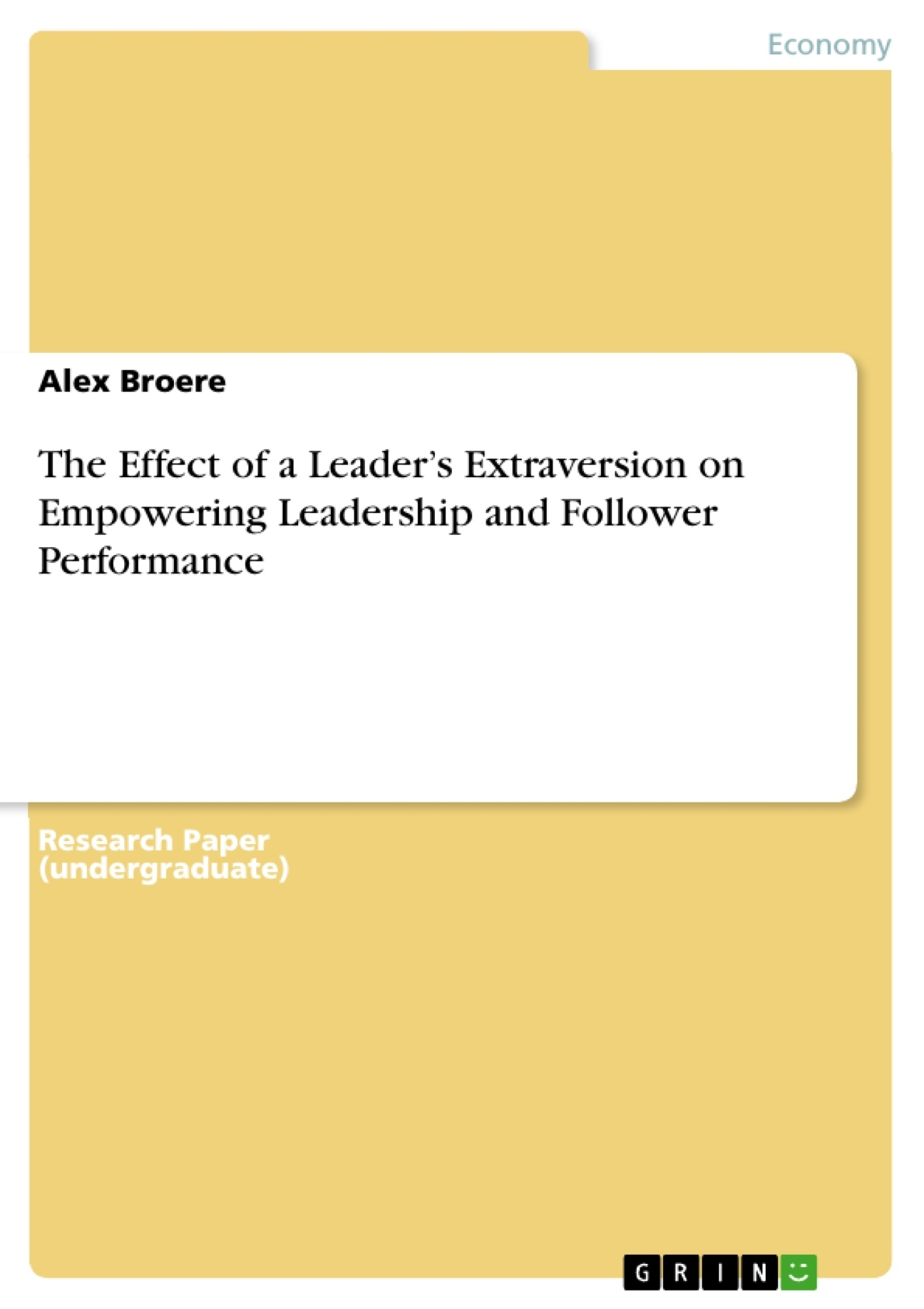 Title: The Effect of a Leader's Extraversion on Empowering Leadership and Follower Performance