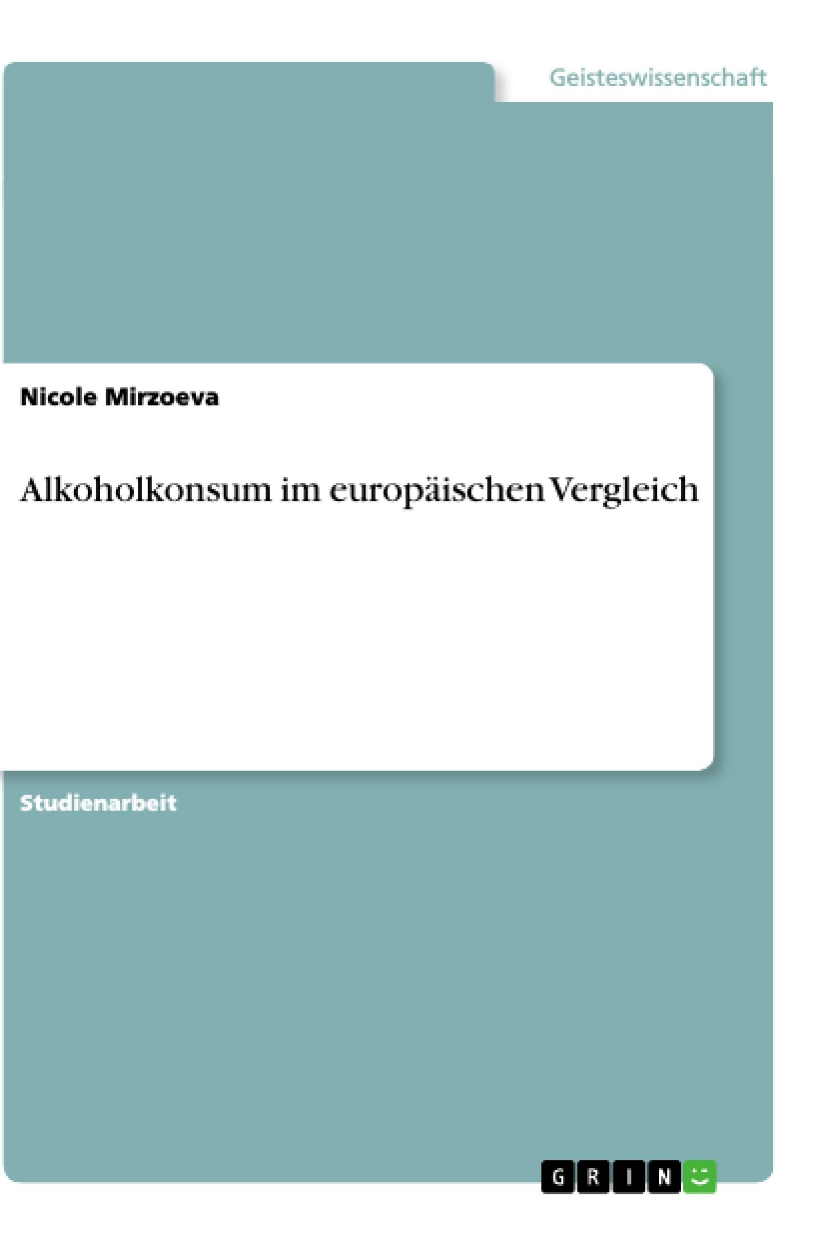 Titel: Alkoholkonsum im europäischen Vergleich