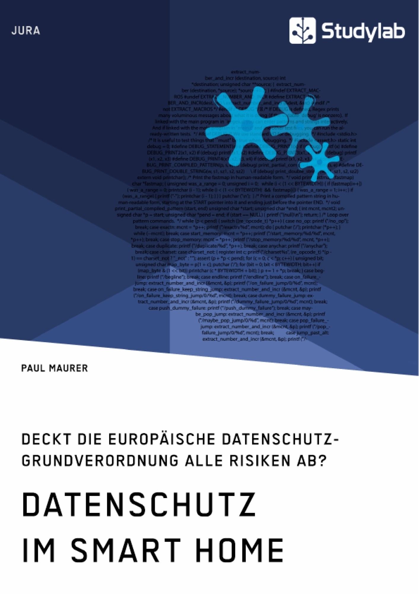 Titel: Datenschutz im Smart Home. Deckt die europäische Datenschutz-Grundverordnung alle Risiken ab?