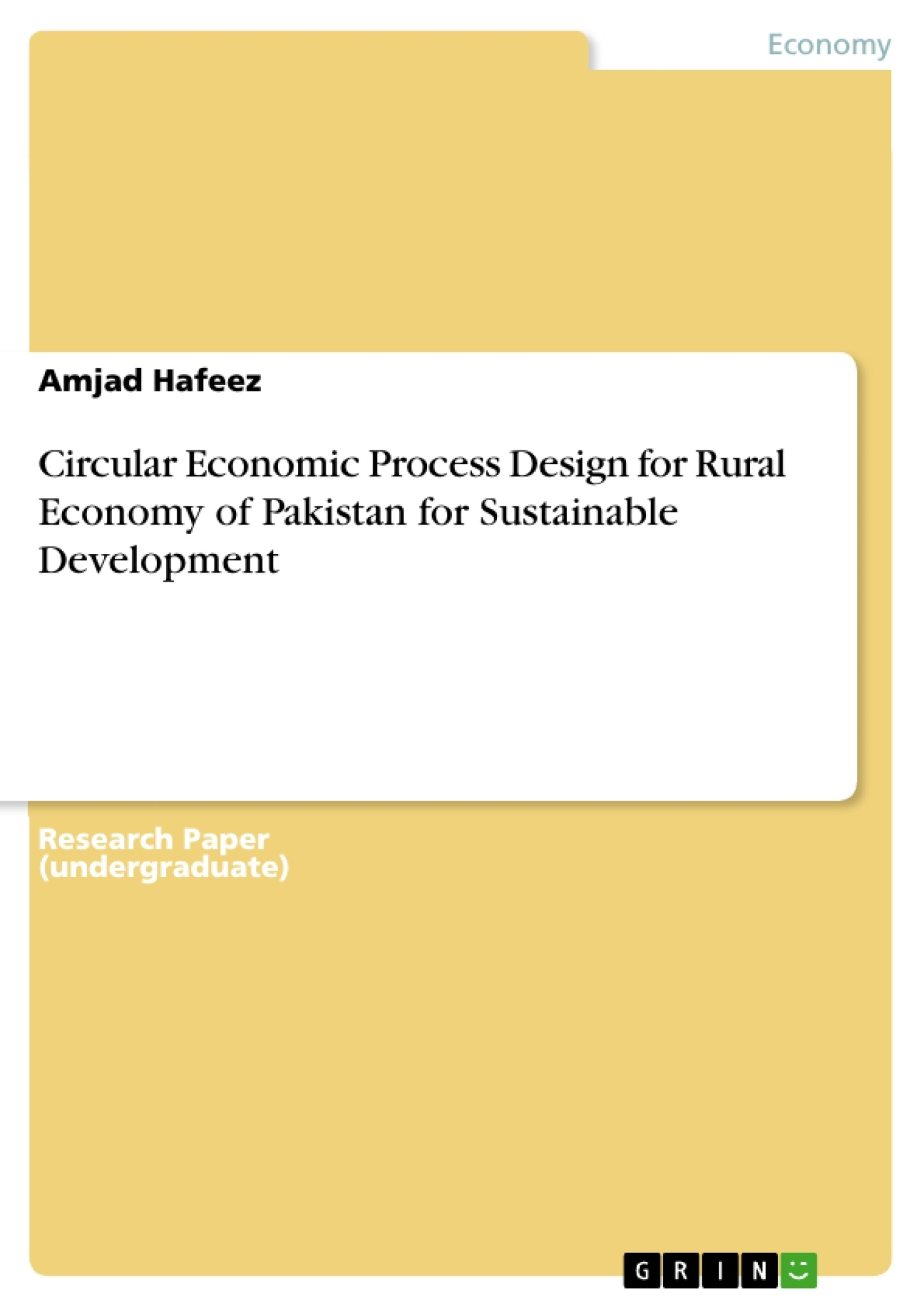 Title: Circular Economic Process Design for Rural Economy of Pakistan for Sustainable Development