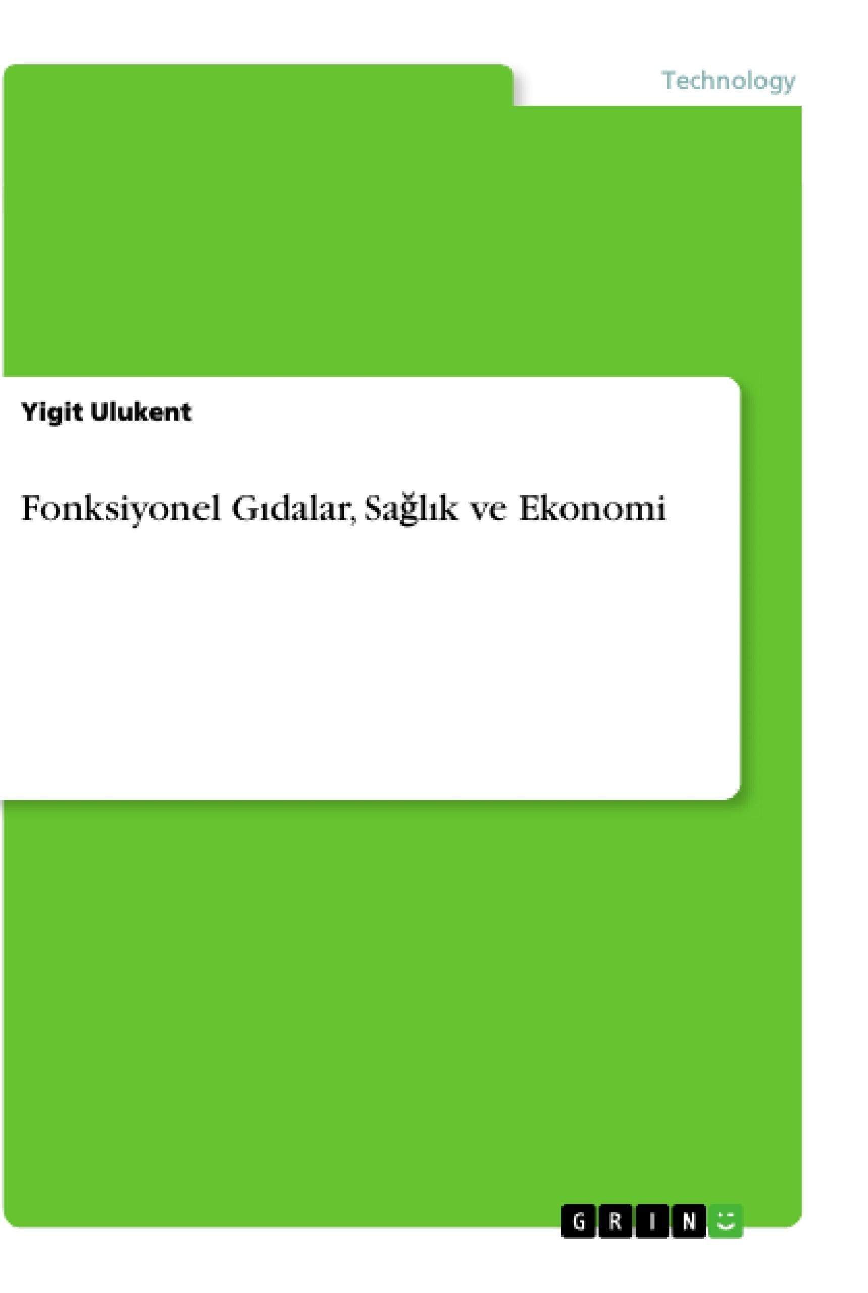 Title: Fonksiyonel Gıdalar, Sağlık ve Ekonomi