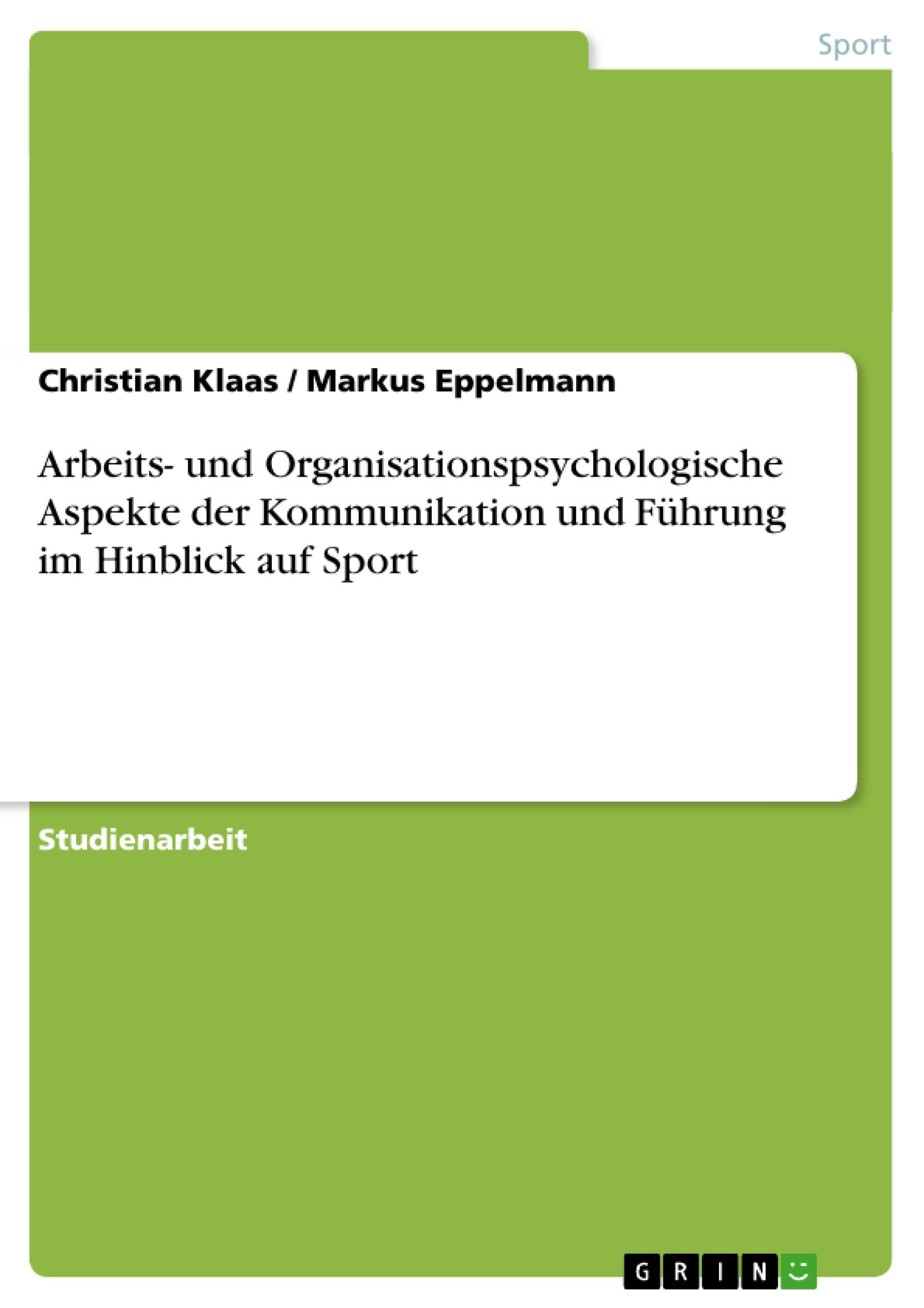 Titel: Arbeits- und Organisationspsychologische Aspekte der Kommunikation und Führung im Hinblick auf Sport