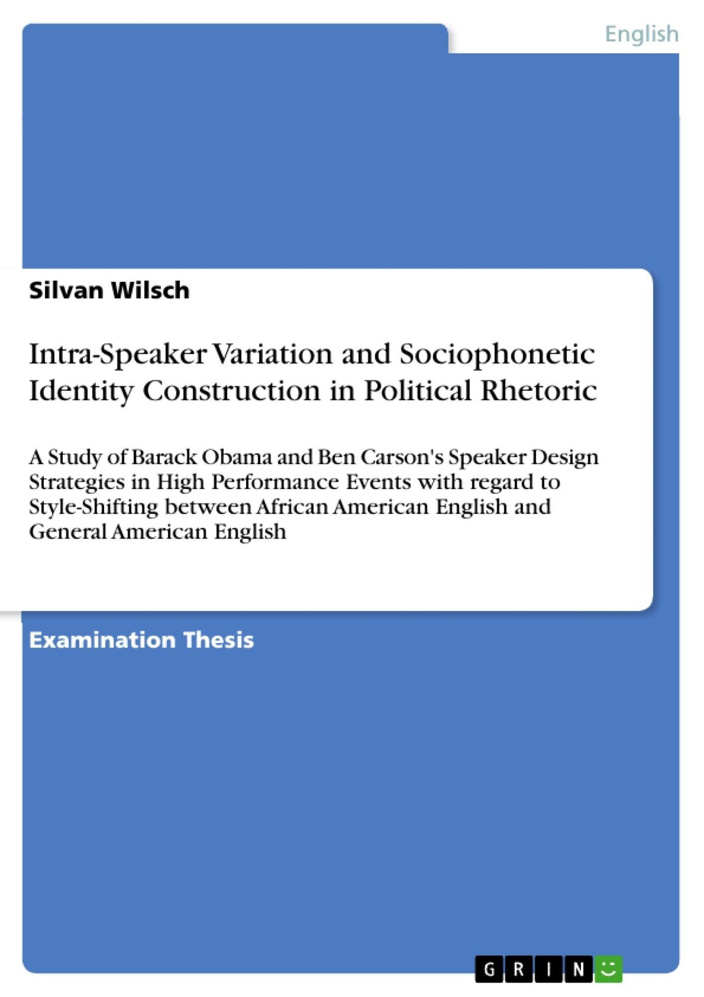Title: Intra-Speaker Variation and Sociophonetic Identity Construction in Political Rhetoric