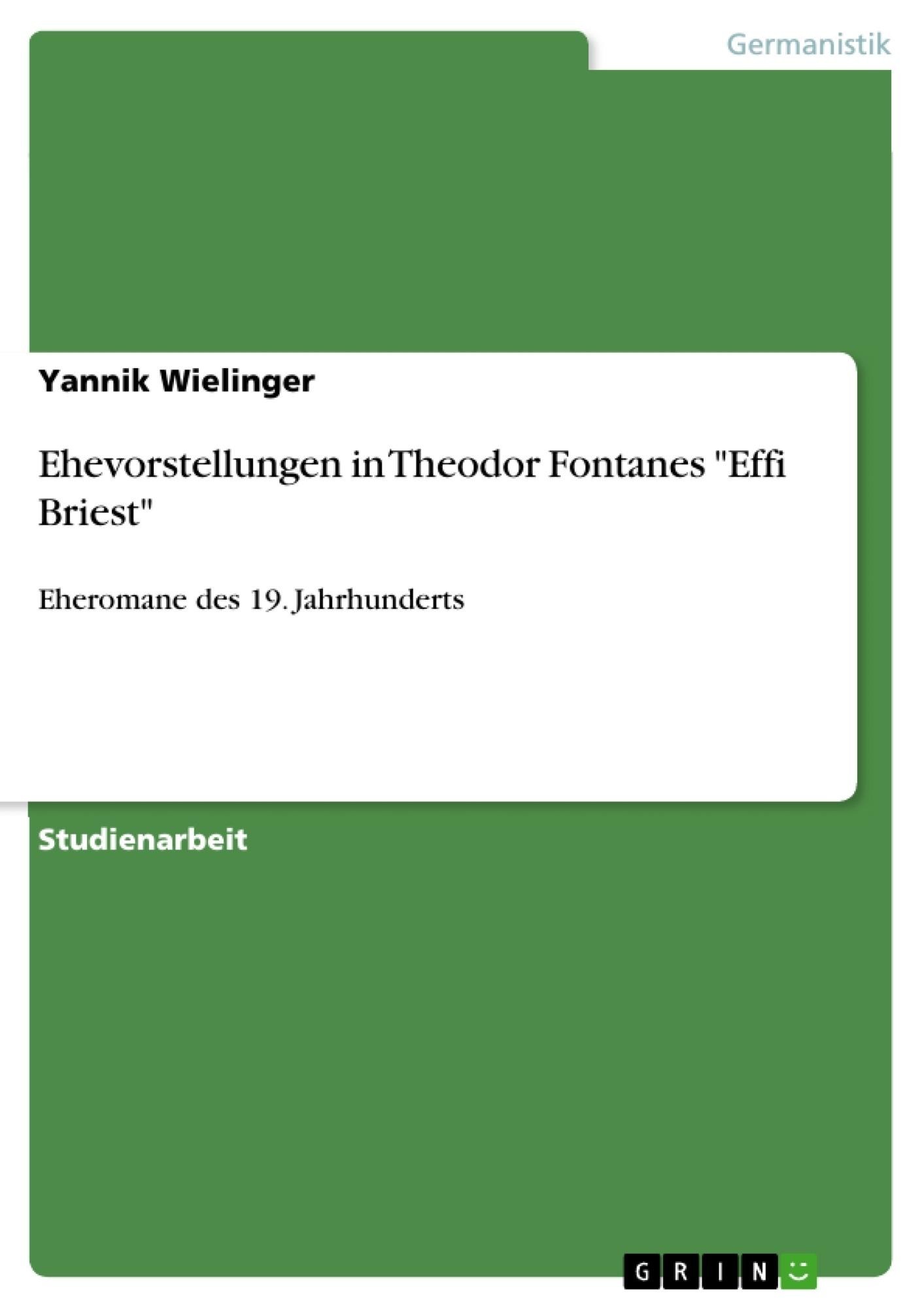 """Titel: Ehevorstellungen in Theodor Fontanes """"Effi Briest"""""""