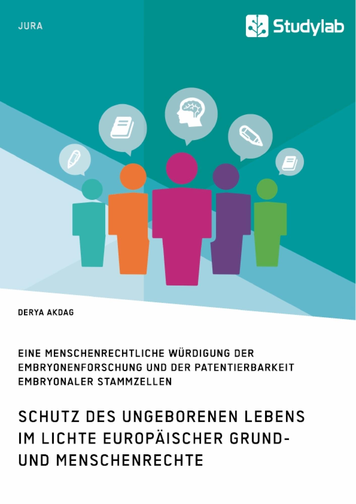 Titel: Schutz des ungeborenen Lebens im Lichte europäischer Grund- und Menschenrechte