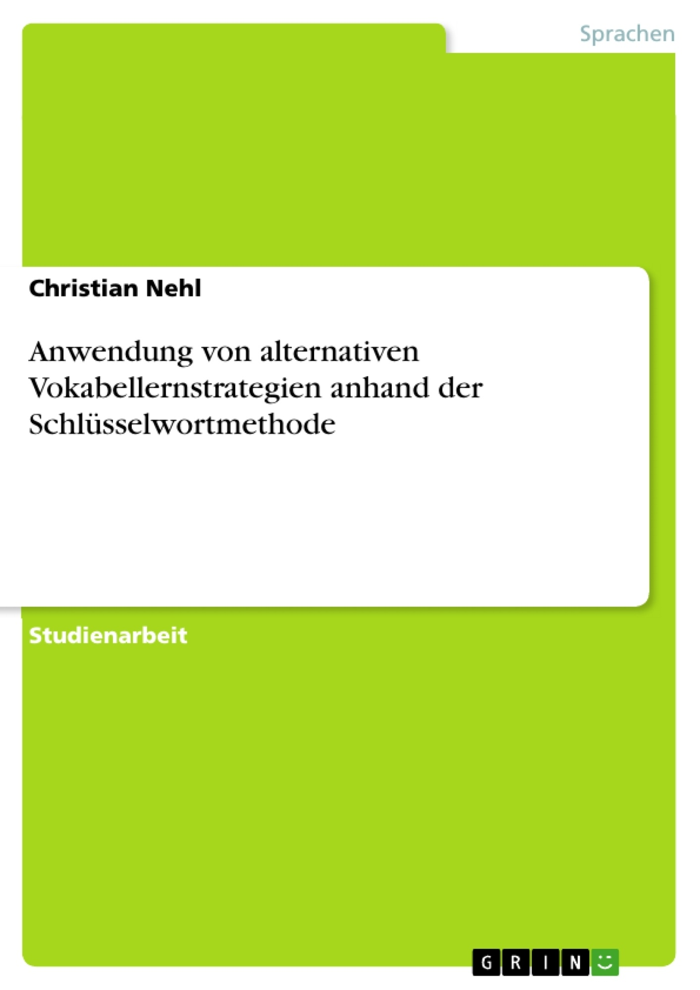 Titel: Anwendung von alternativen Vokabellernstrategien anhand der Schlüsselwortmethode