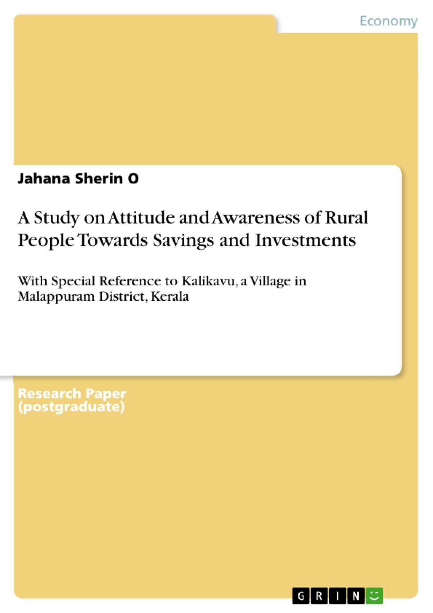 Title: A Study on Attitude and Awareness of Rural People Towards Savings and Investments