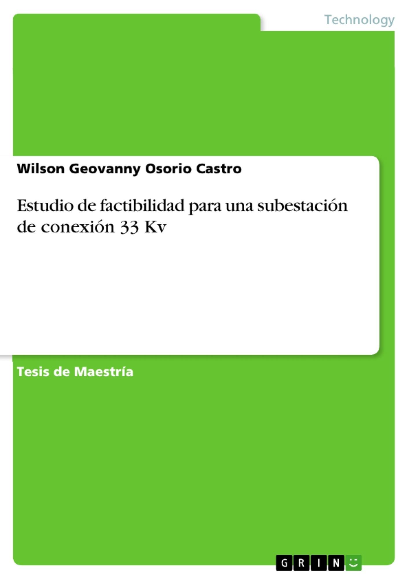 Título: Estudio de factibilidad para una subestación de conexión 33 Kv