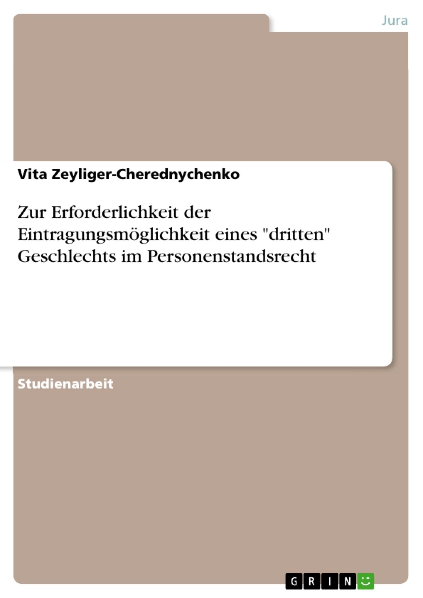 """Titel: Zur Erforderlichkeit der Eintragungsmöglichkeit eines """"dritten"""" Geschlechts im Personenstandsrecht"""