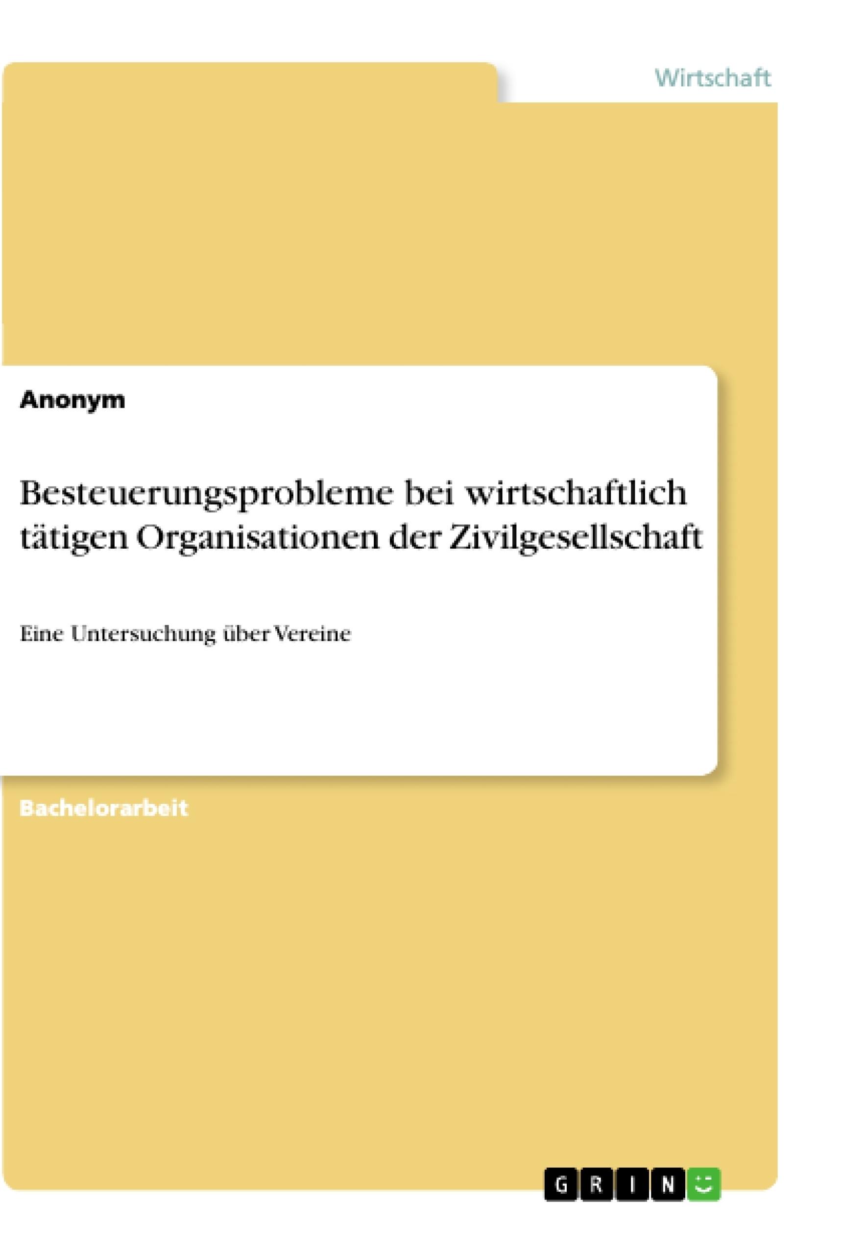 Titel: Besteuerungsprobleme bei wirtschaftlich tätigen Organisationen der Zivilgesellschaft