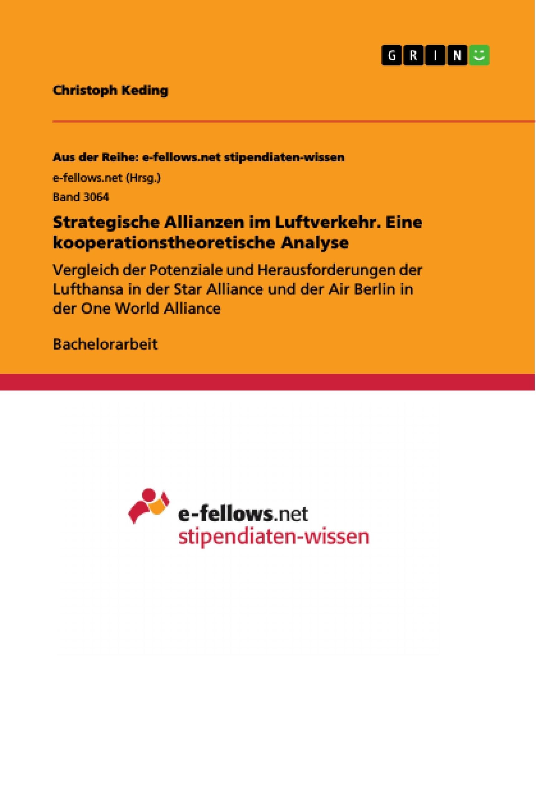 Titel: Strategische Allianzen im Luftverkehr. Eine kooperationstheoretische Analyse