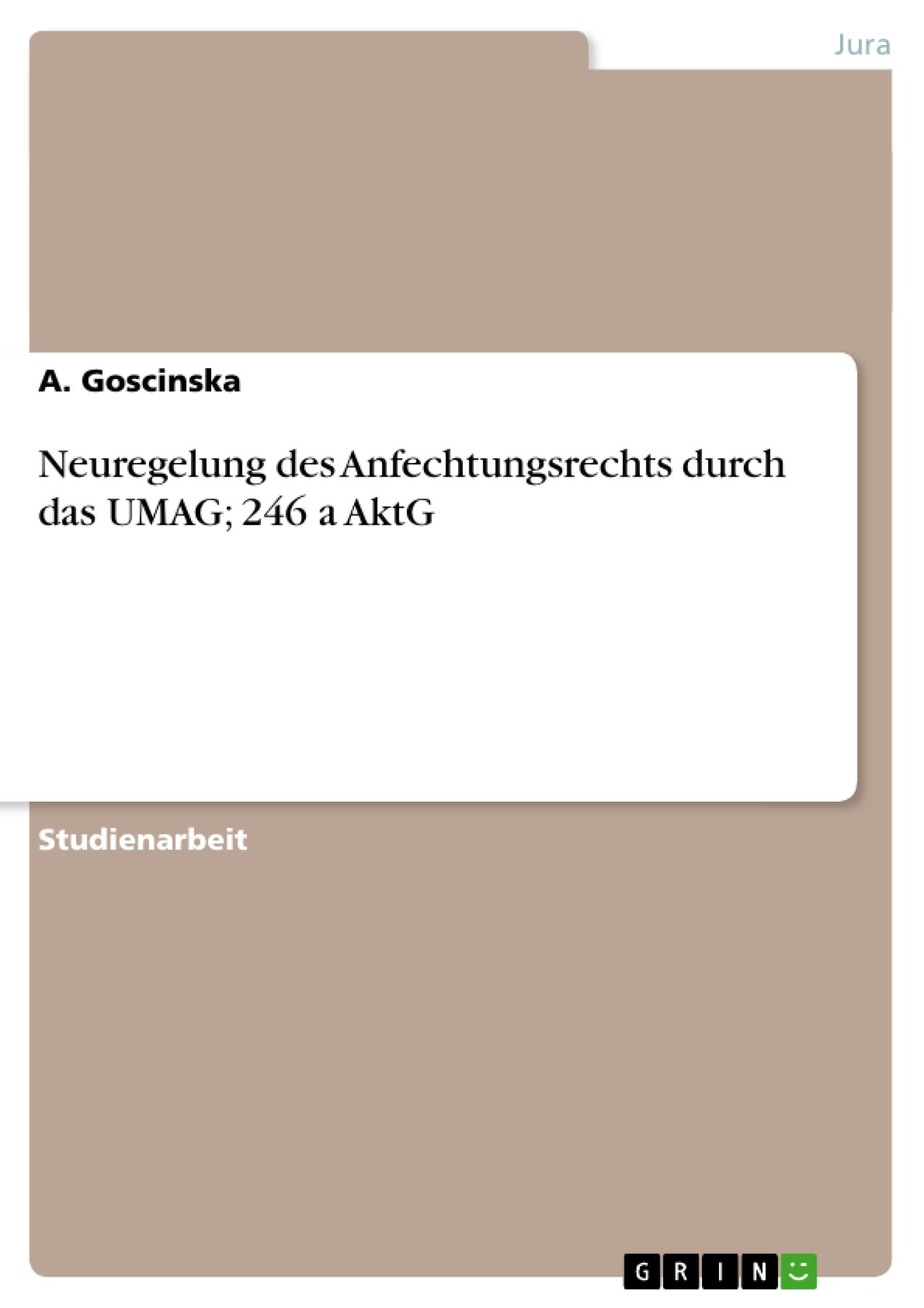 Titel: Neuregelung des Anfechtungsrechts durch das UMAG; 246 a AktG